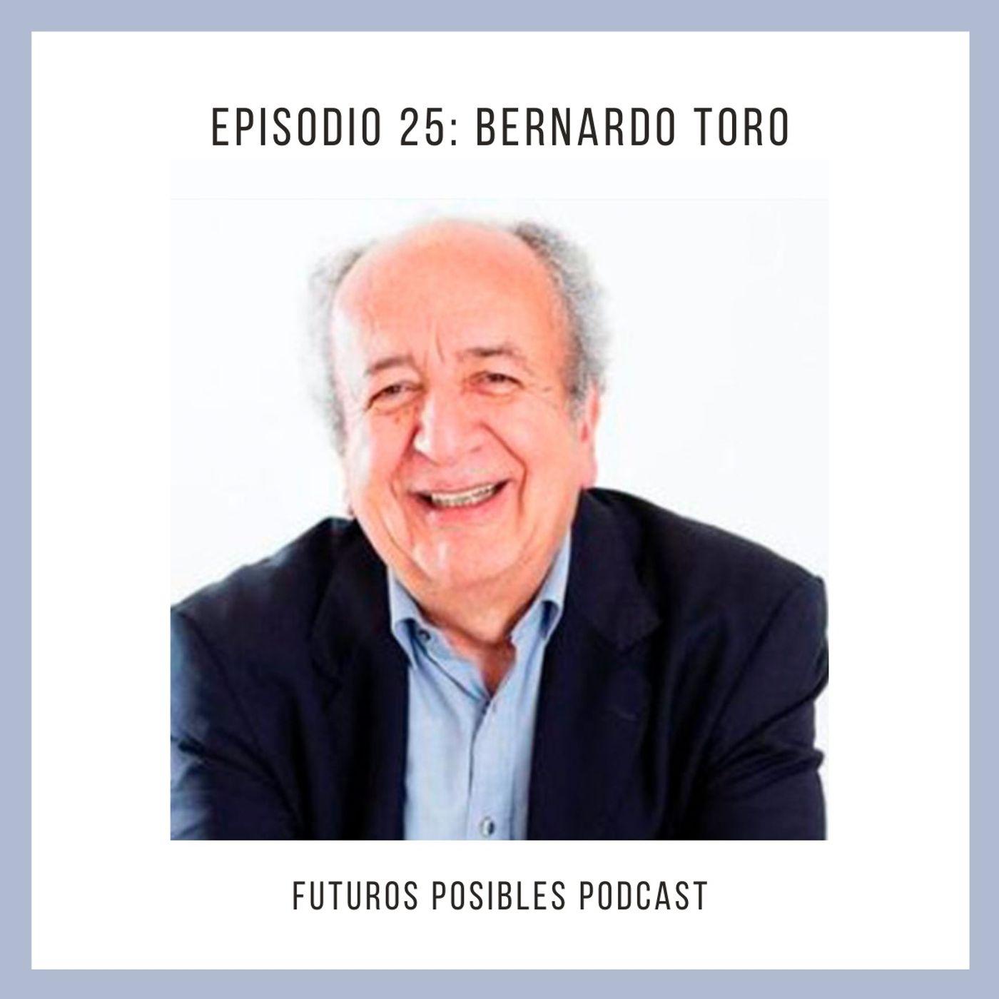 Ep. 25: La ética del cuidado, con Bernardo Toro