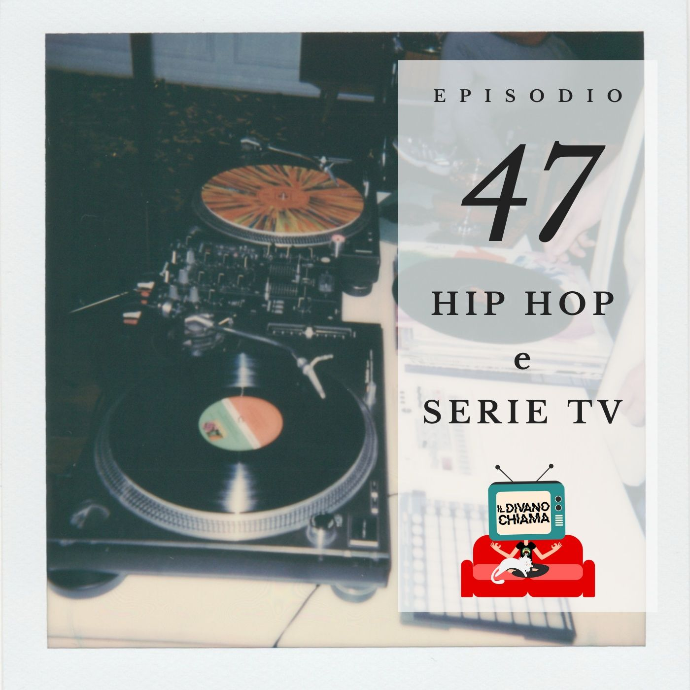 Puntata 47 - Hip hop e serie TV