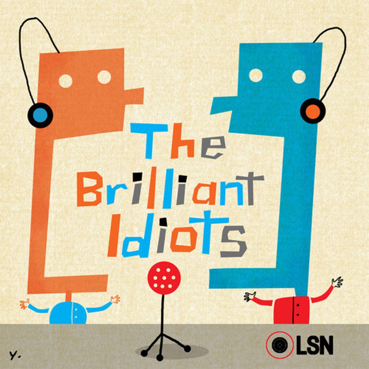 #30 - The Brilliant Idiots