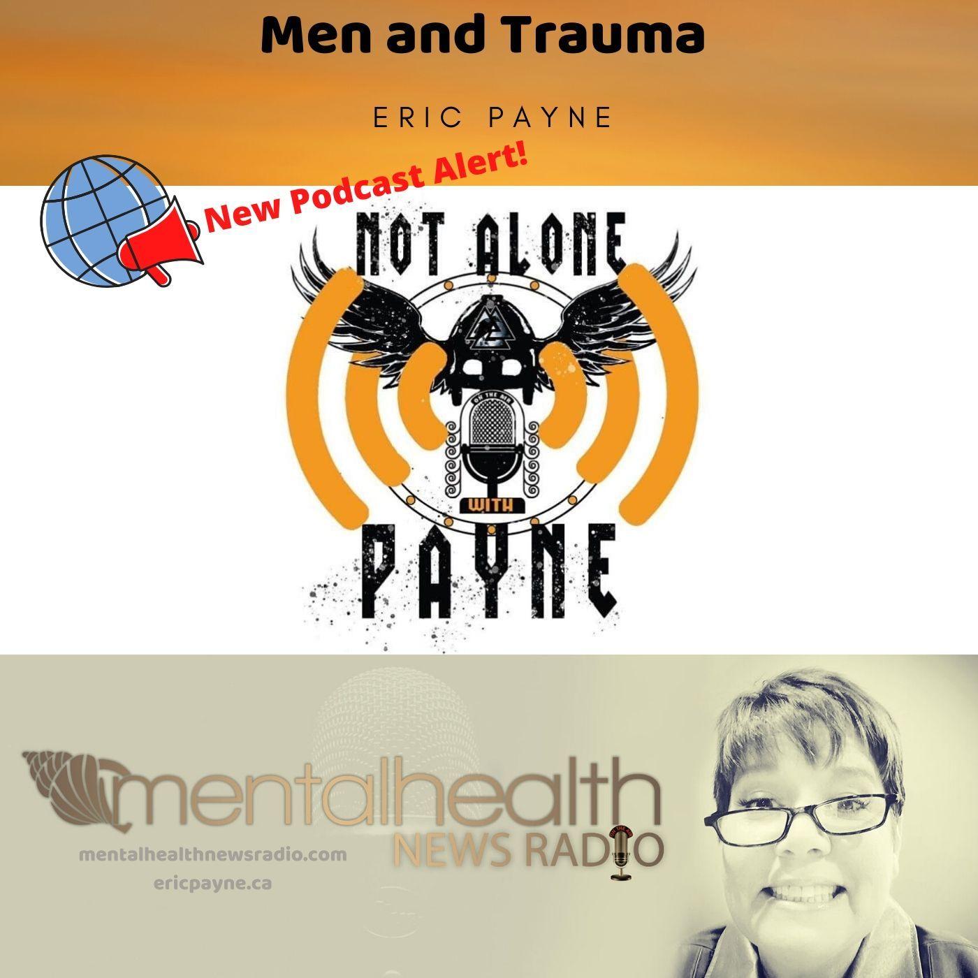 Mental Health News Radio - Men and Trauma: Not Alone with Payne