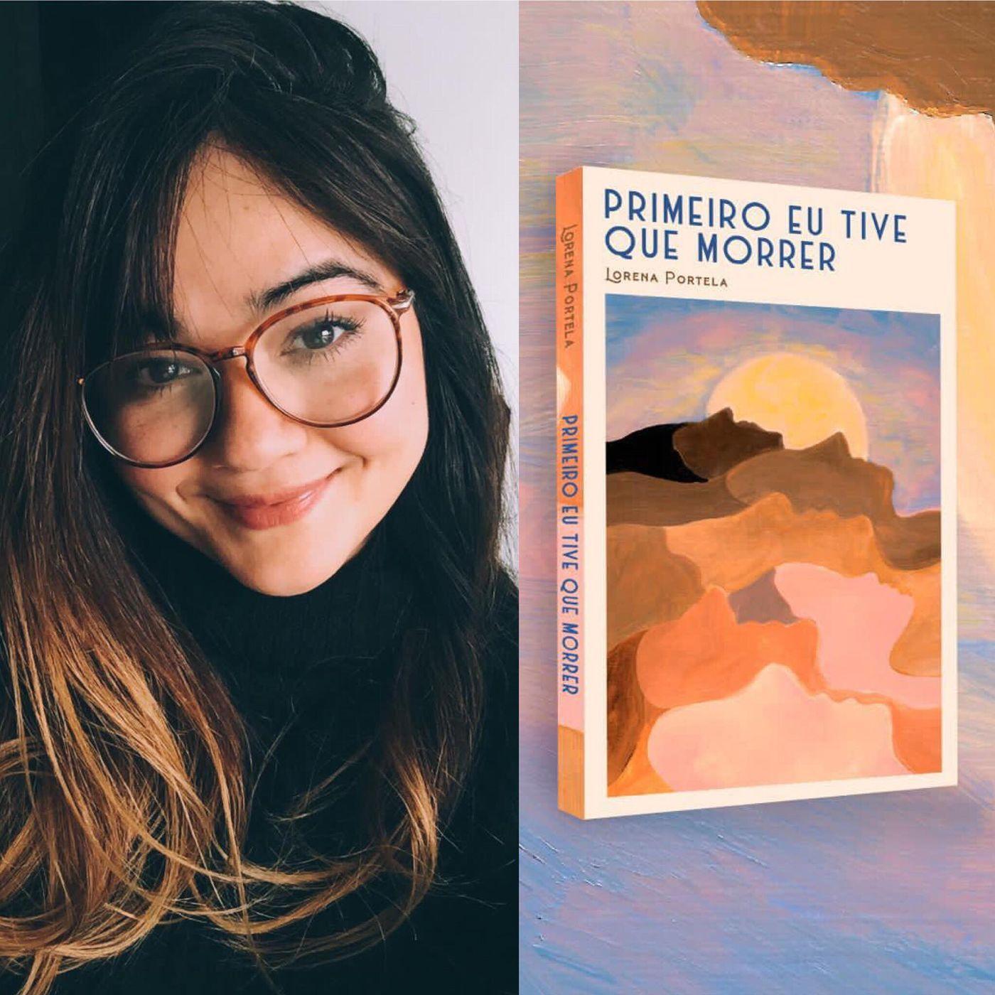 t02e25 - Literatura independente (ou como morrer, mas passar bem) - Lorena Portela e seu romance de estreia