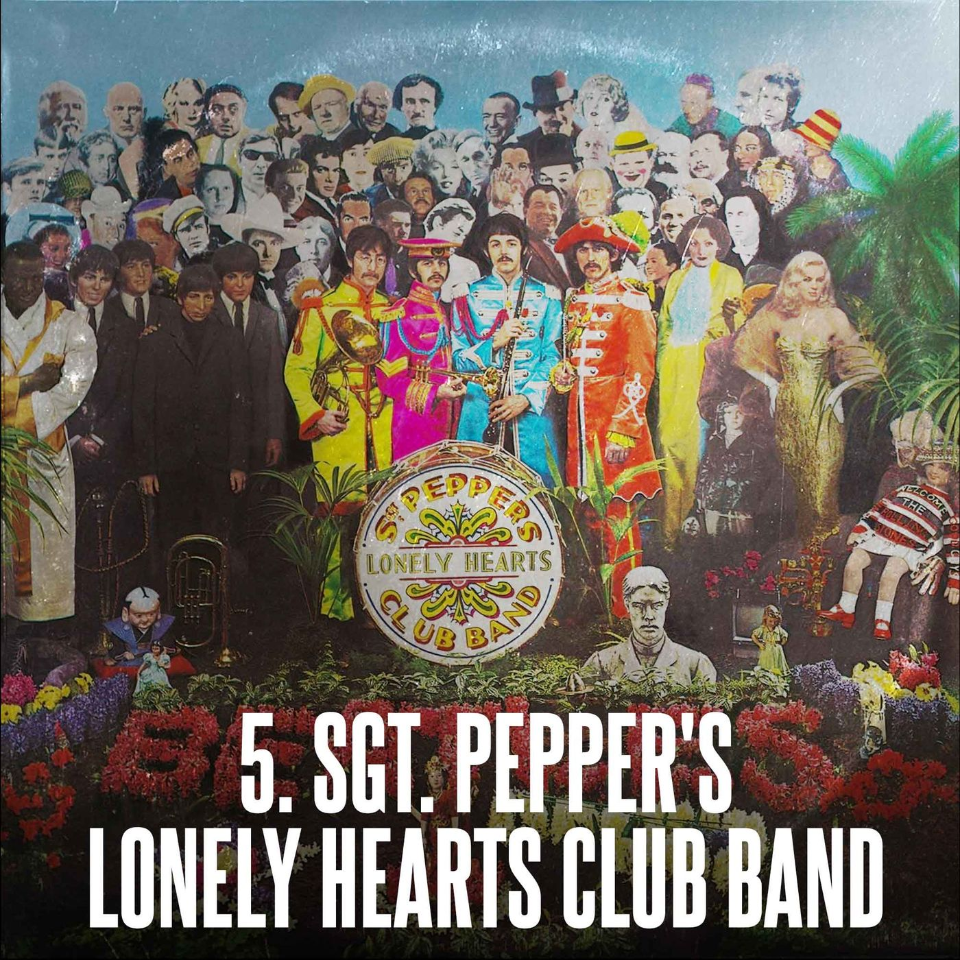 Ep 5 - The Beatles - Sgt. Pepper's Lonely Hearts Club Band