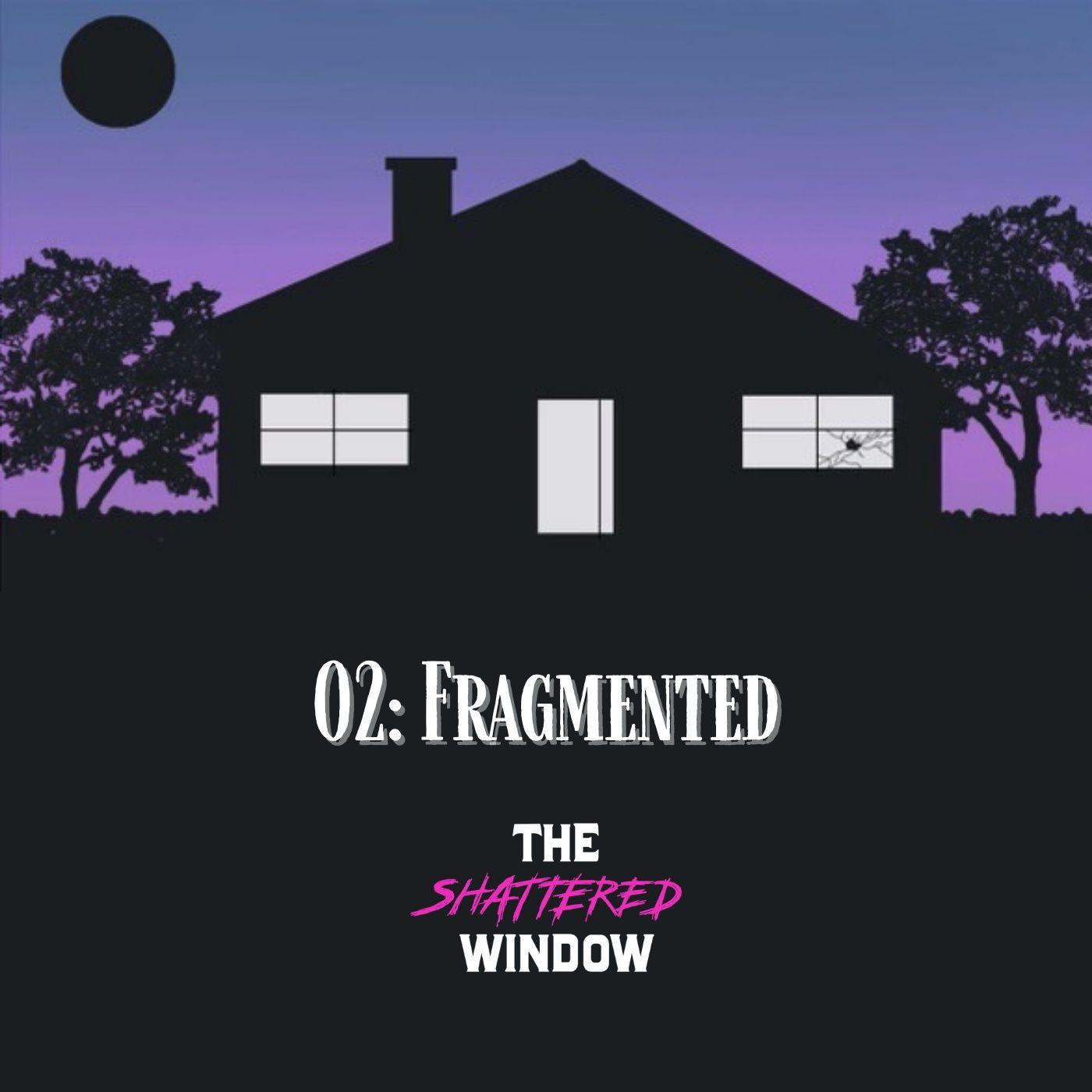 02: Fragmented