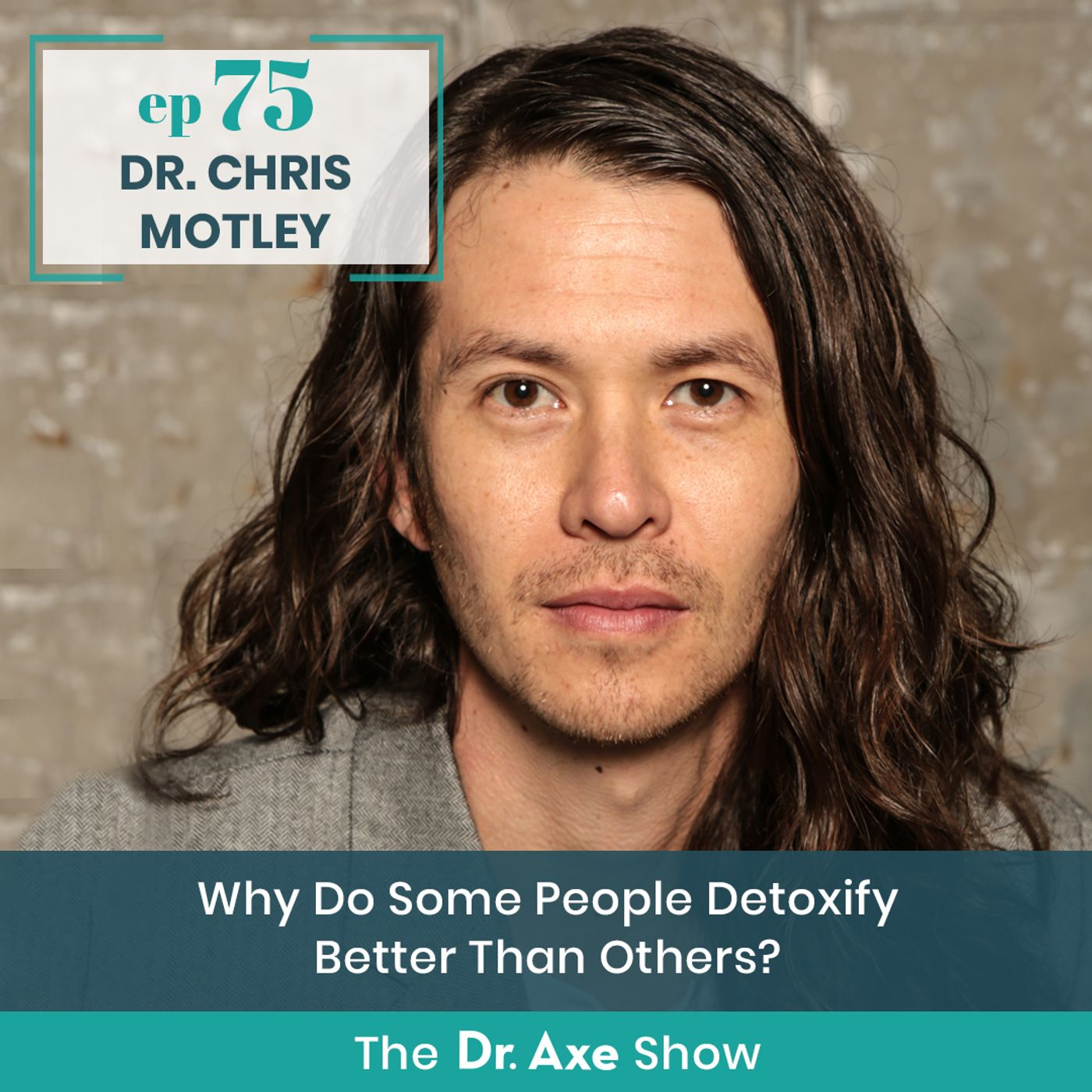 Dr. Motley: Why Do Some People Detoxify Better Than Others?