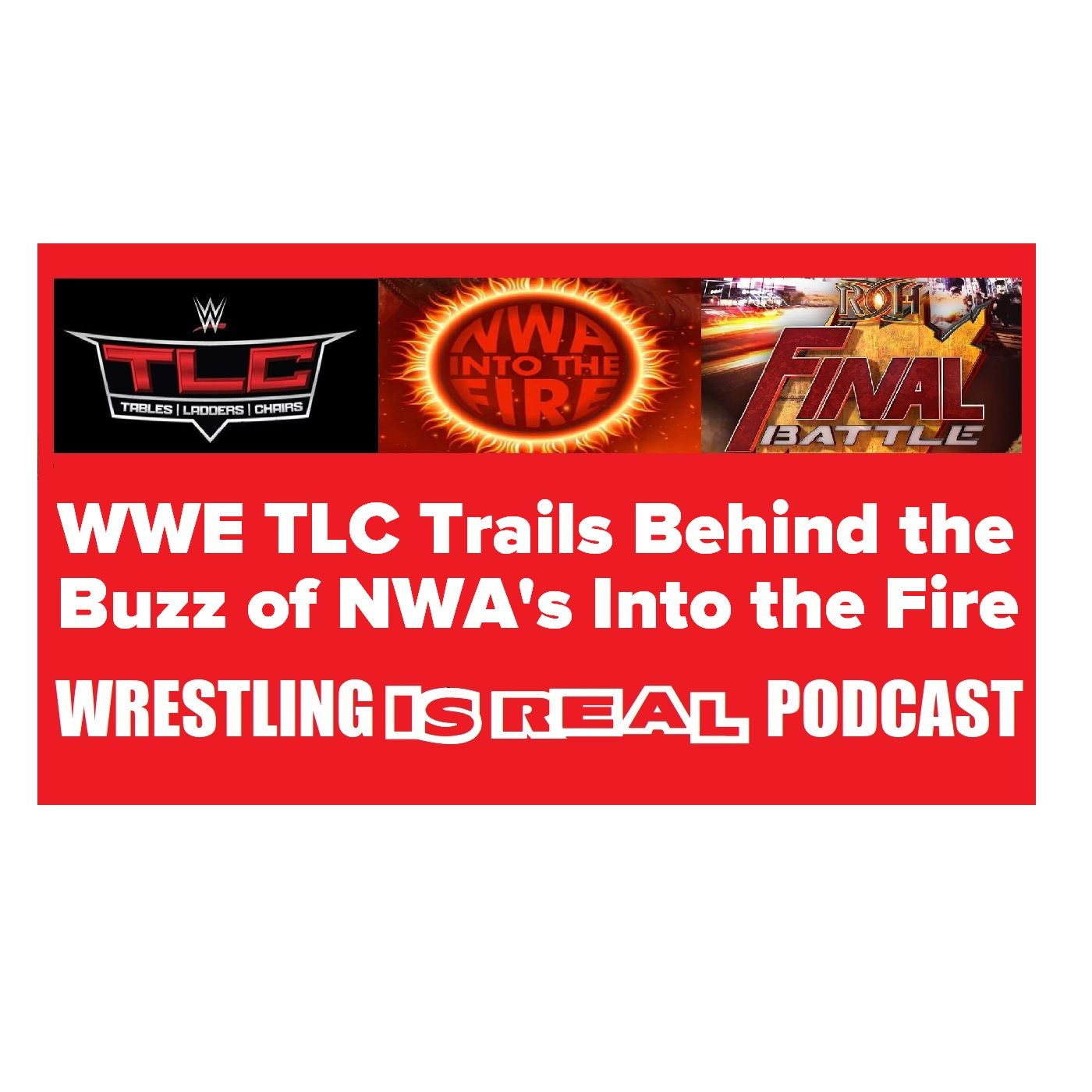 WWE TLC Trails Behind the Buzz of NWA's Into the Fire KOP121219-502