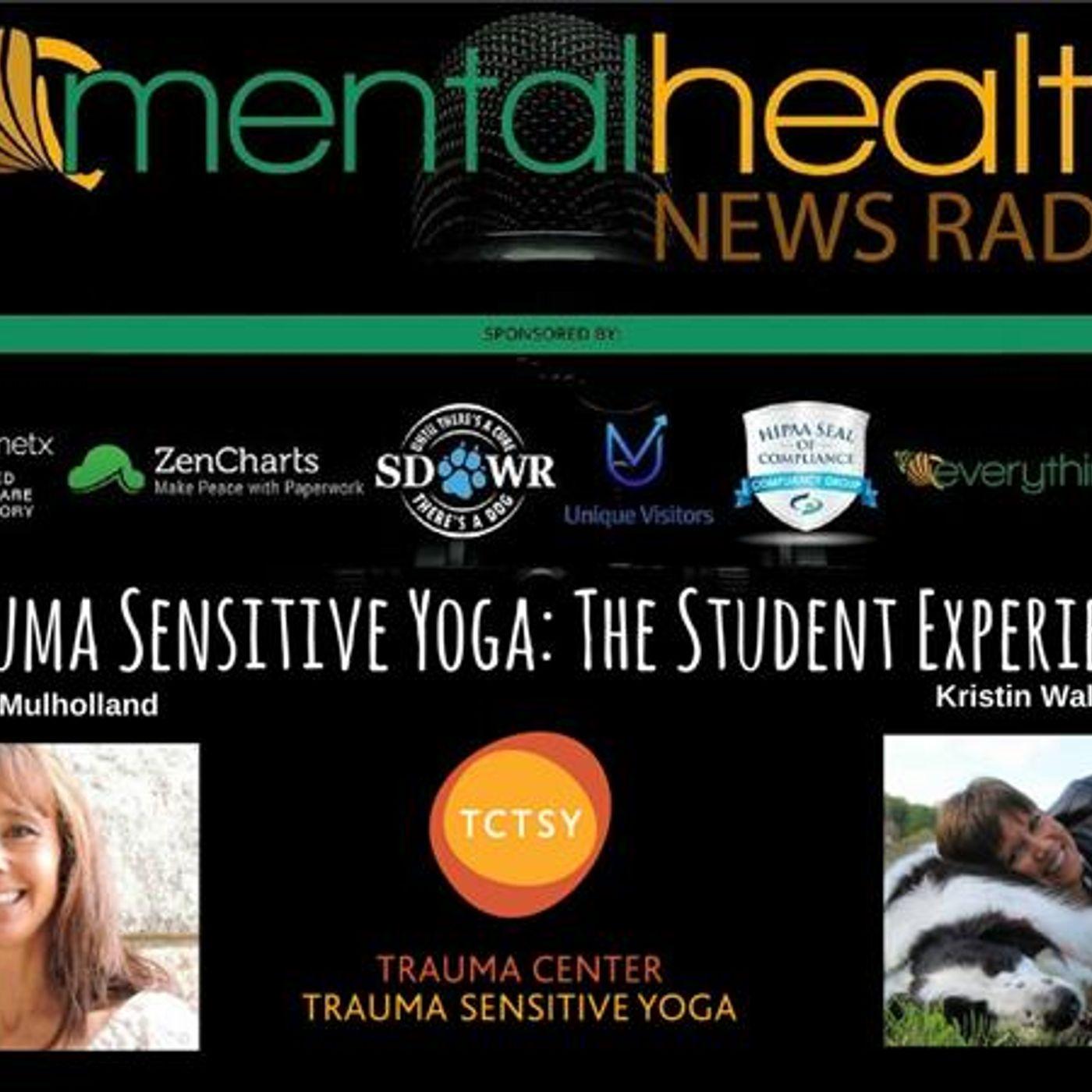 Mental Health News Radio - Trauma Sensitive Yoga: The Student Experience with Sonshine Yoga
