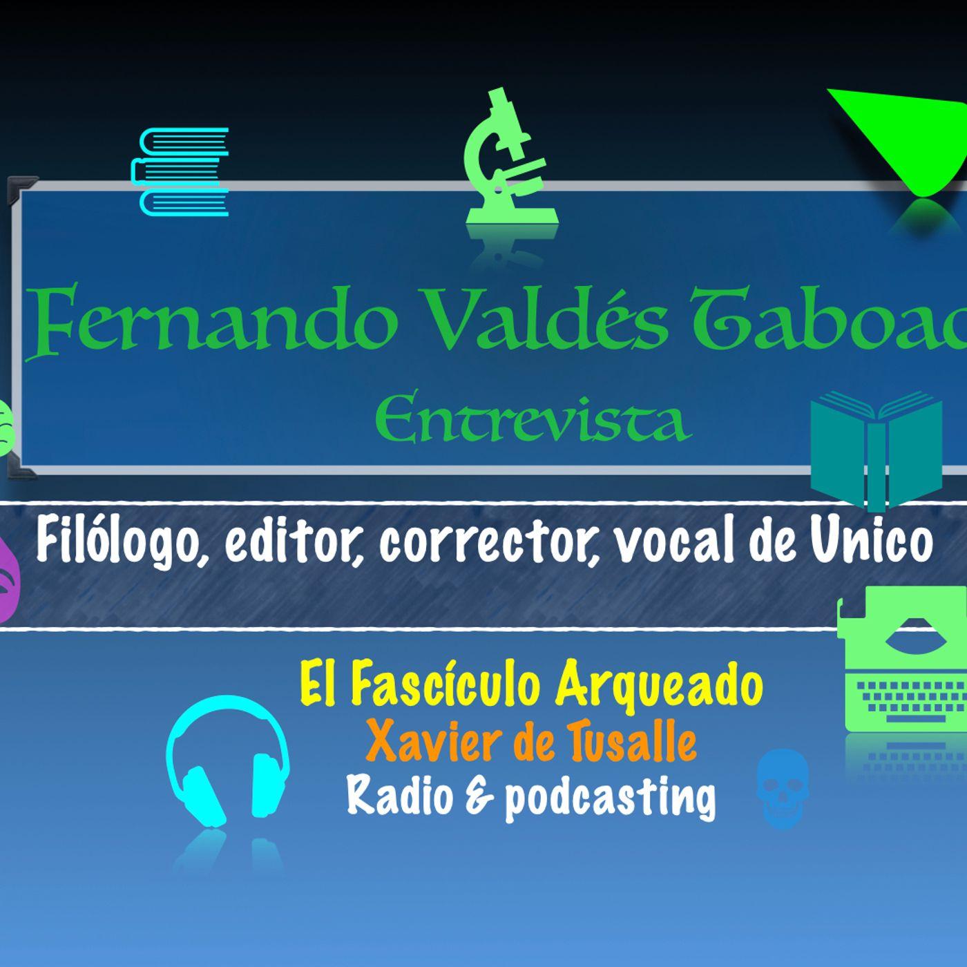 Charlando con Fernando Valdés Taboada, editor, filólogo, corrector y vocal de Unico