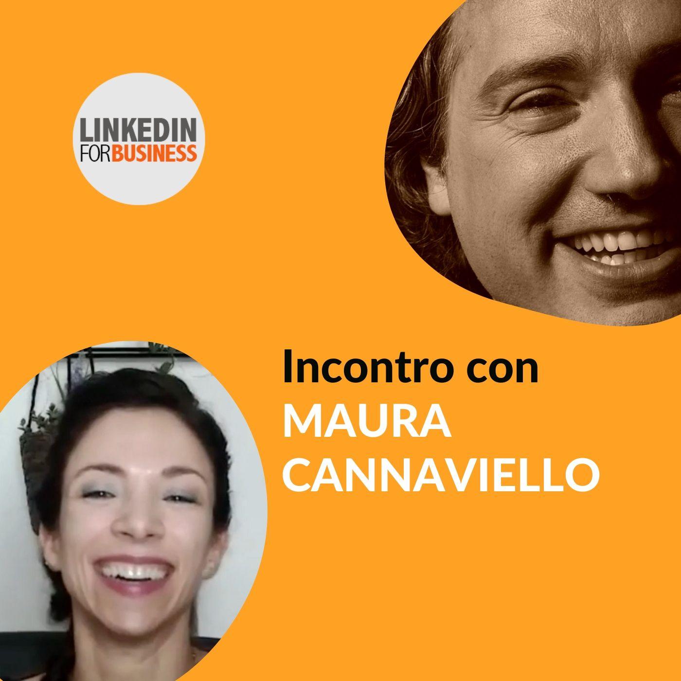 126 - LinkedInForBusiness incontra Maura Cannaviello