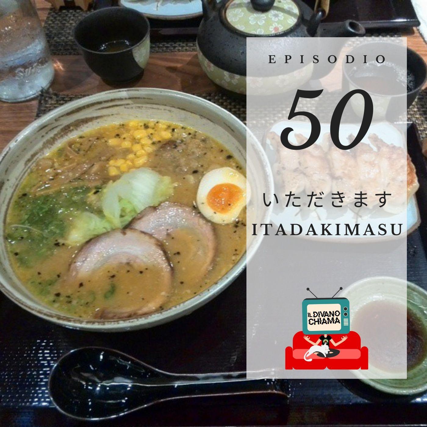 Puntata 50 - Itadakimasu