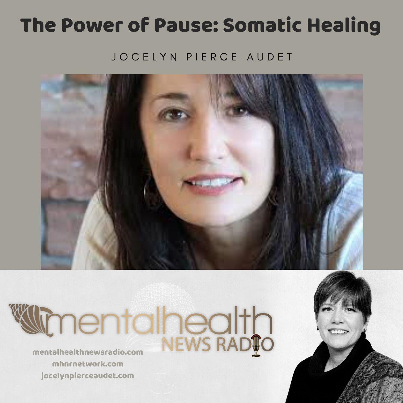 Mental Health News Radio - The Power of Pause: Somatic Healing