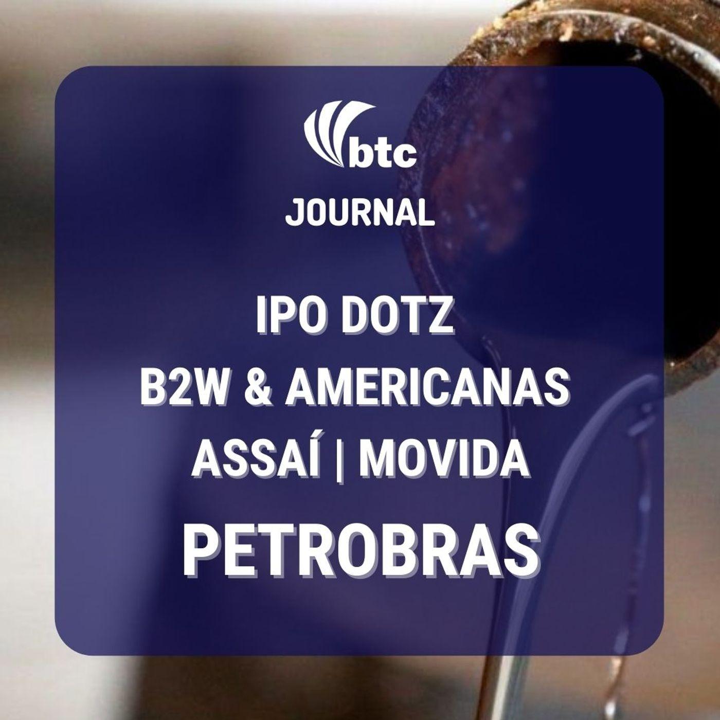 IPO Dotz e São Salvador, Petrobras, Volanty, B2W & Lojas Americanas e Cogna   BTC Journal 25/02/20