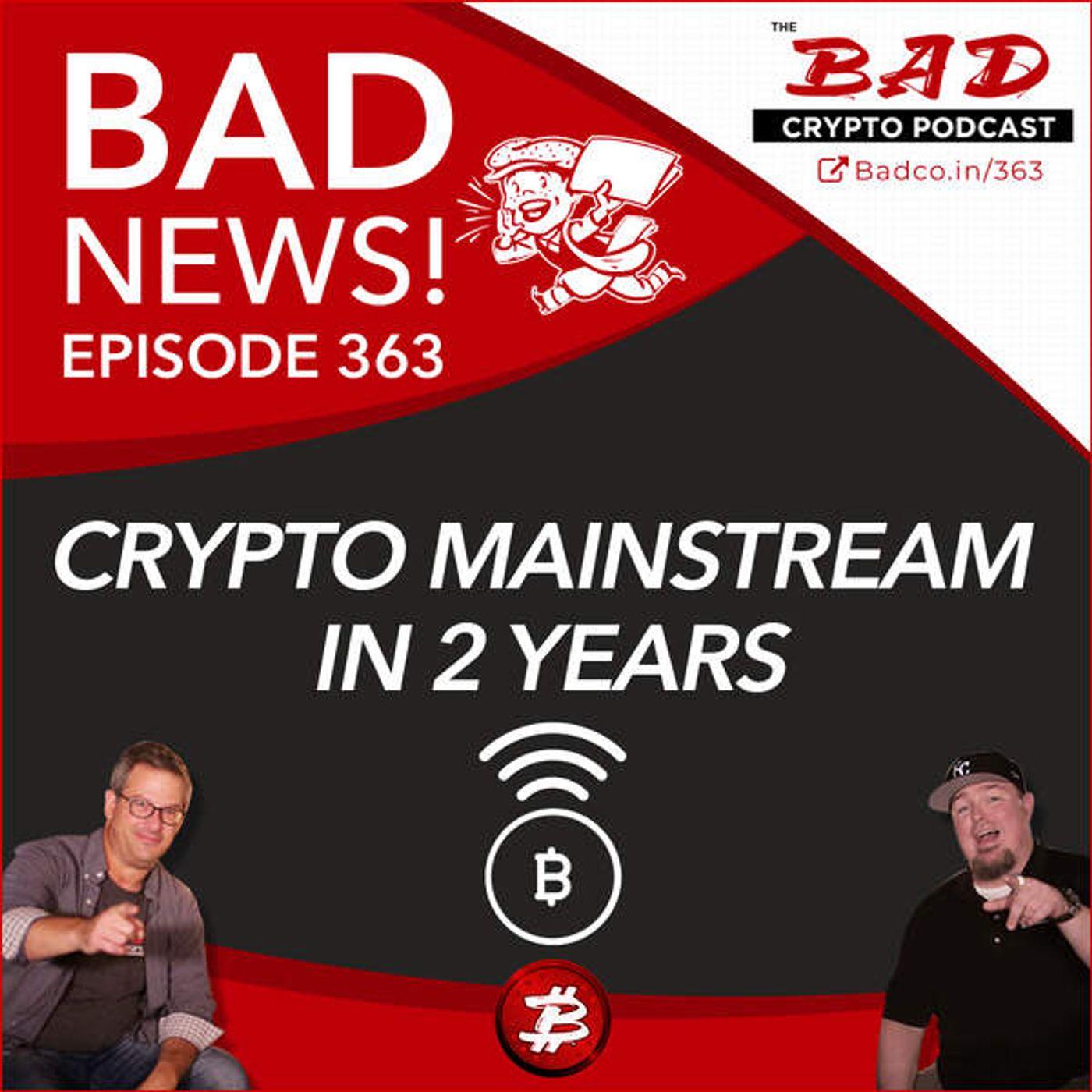 Heartland Newsfeed Podcast Network: The Bad Crypto Podcast (Crypto Mainstream in 2 Years - Bad News for January 30, 2020)