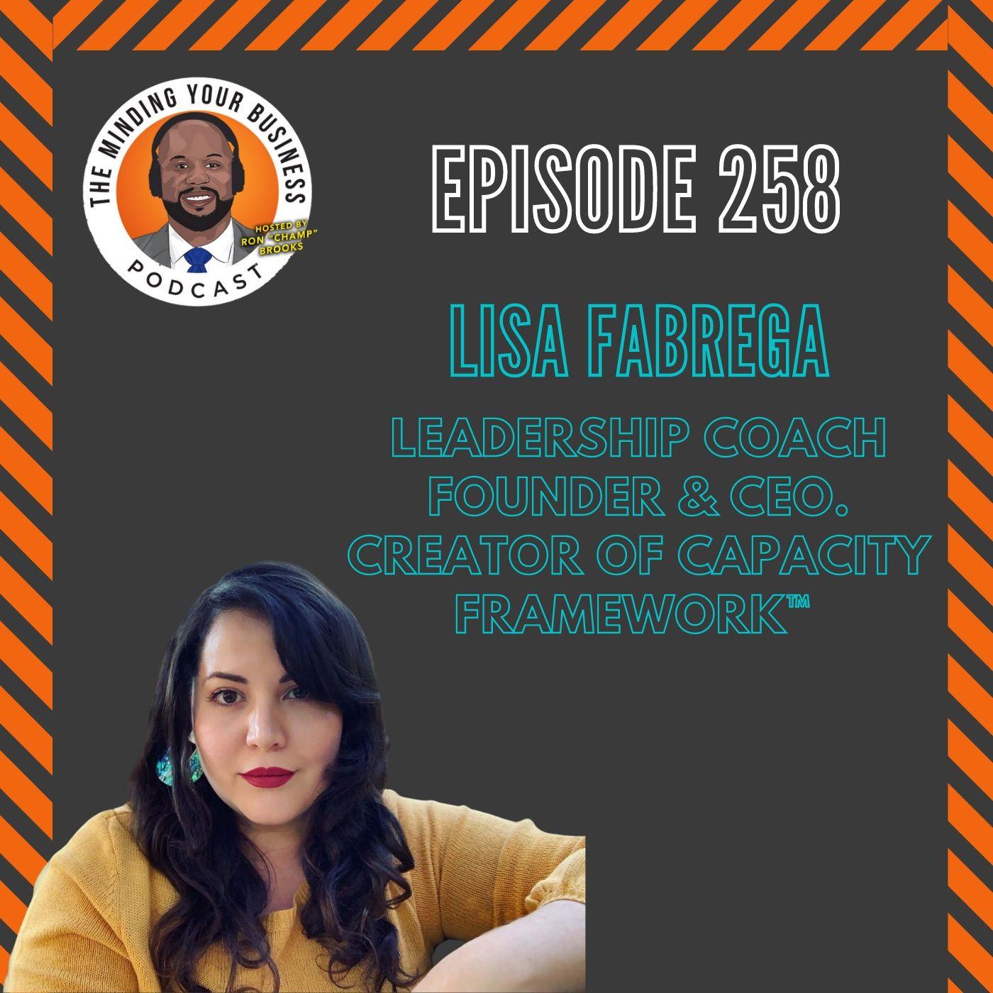 #258 - Lisa Fabrega, Founder & CEO. Creator of Capacity Framework™️ & Leadership Coach