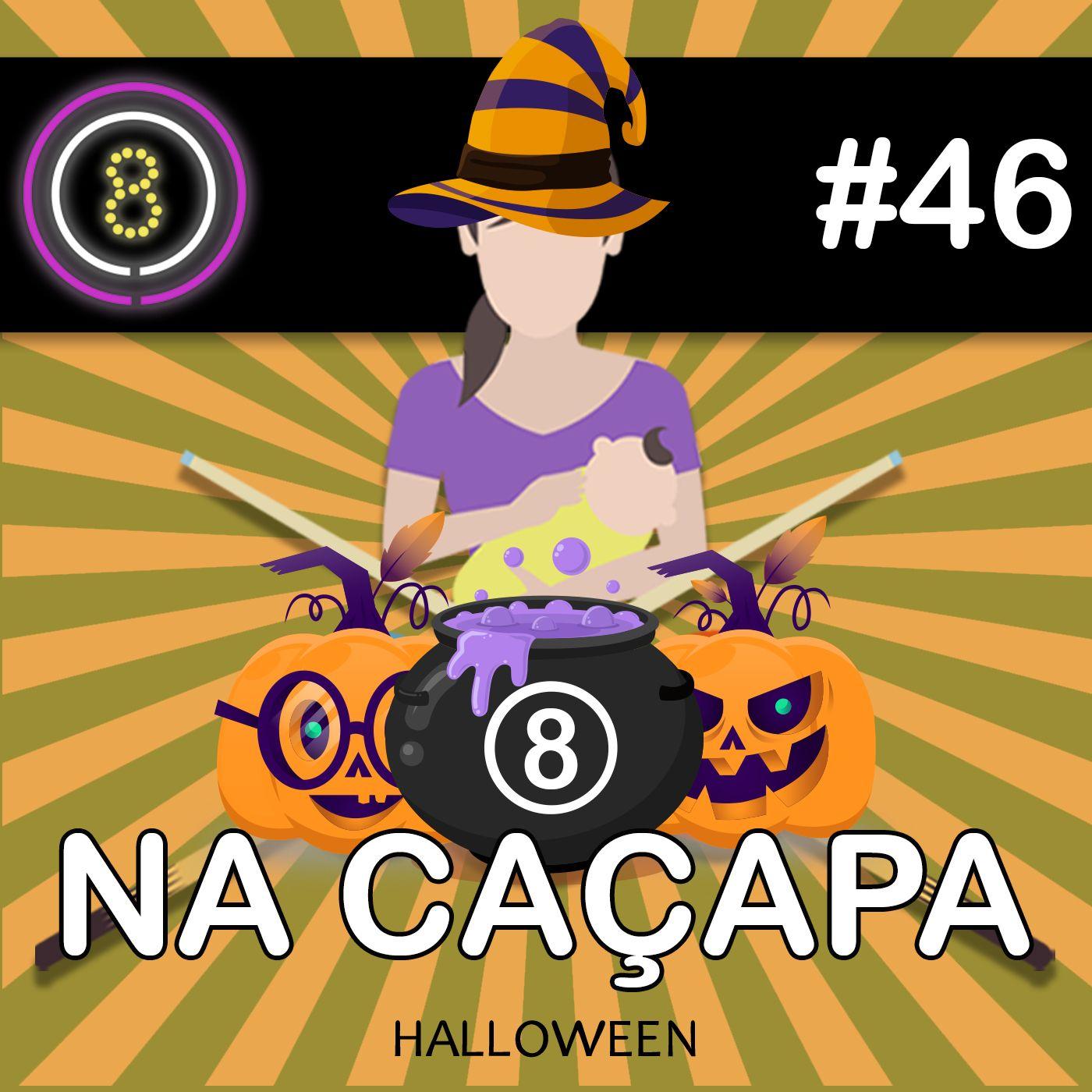 #46 - Halloween (Na Caçapa 07)