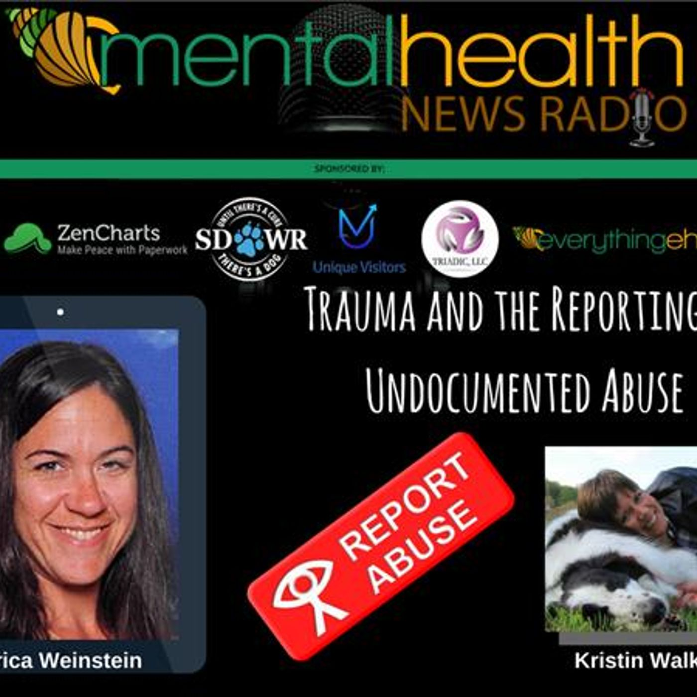 Mental Health News Radio - Trauma and the Reporting of Undocumented Abuse: Erica Weinstein, MEd, NCC, LCPC