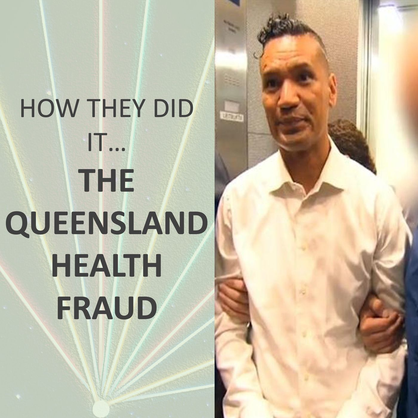 How they did it... Queensland Health Fraud