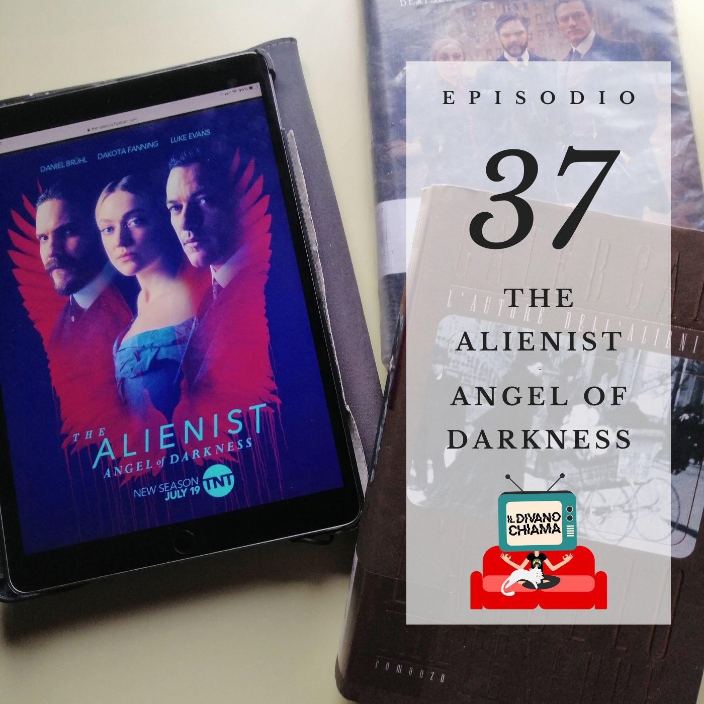Puntata 37 - The Alienist