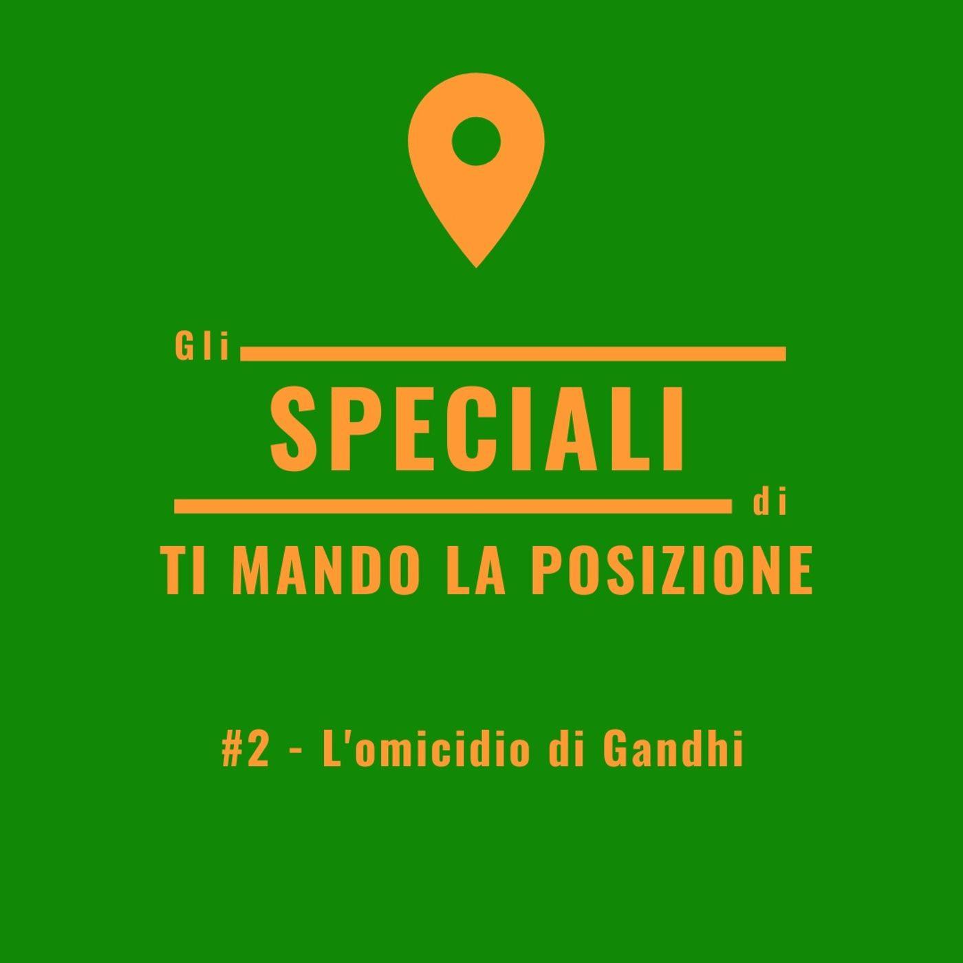 Speciale #2 - L'omicidio di Gandhi