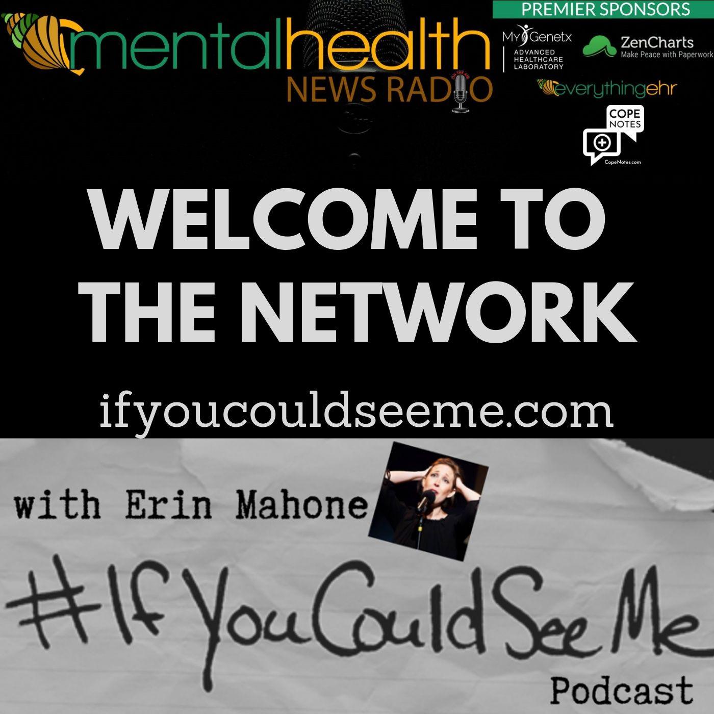 Mental Health News Radio - #ifyoucouldseeme with Erin Mahone