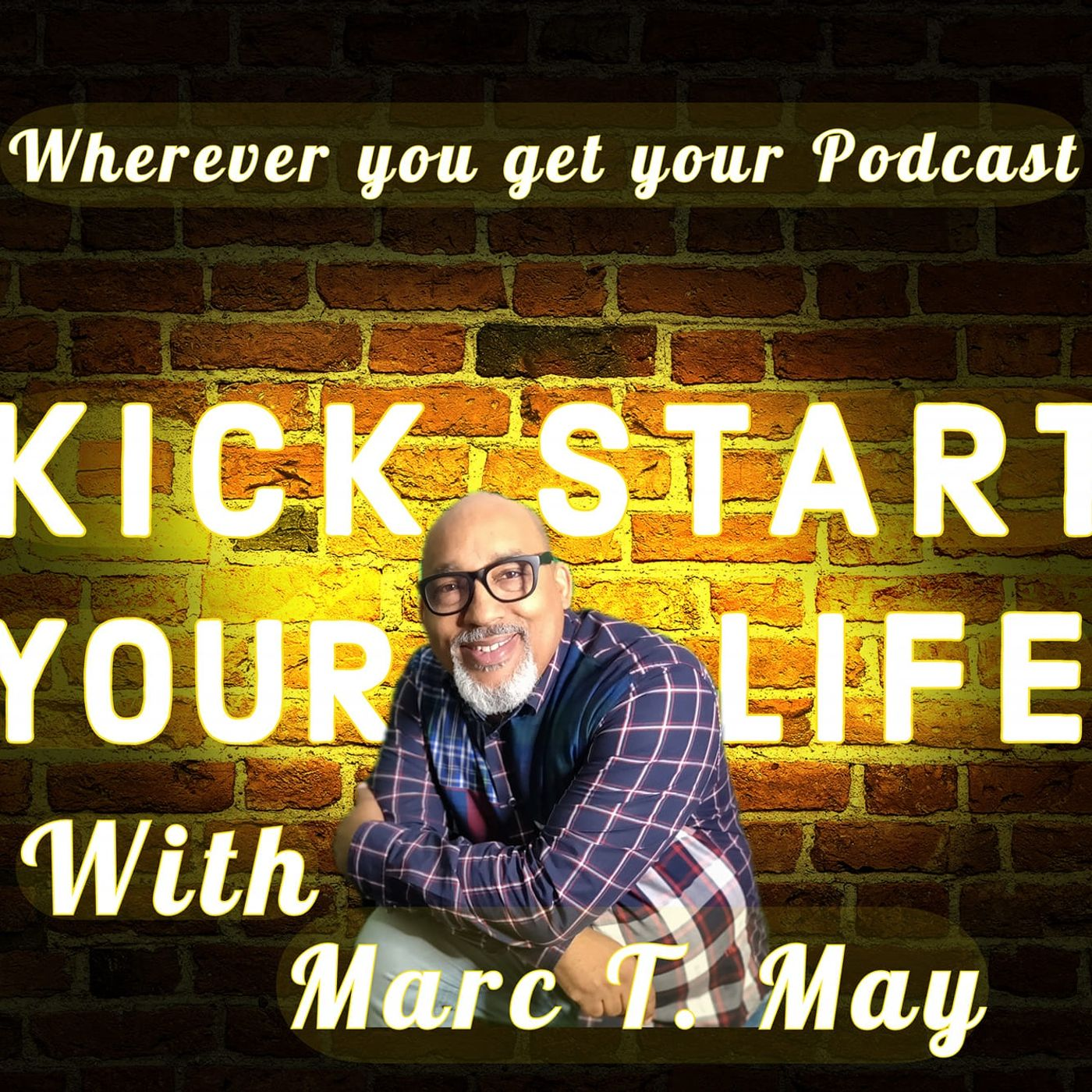 Kick Start Your Life with Marc T. May