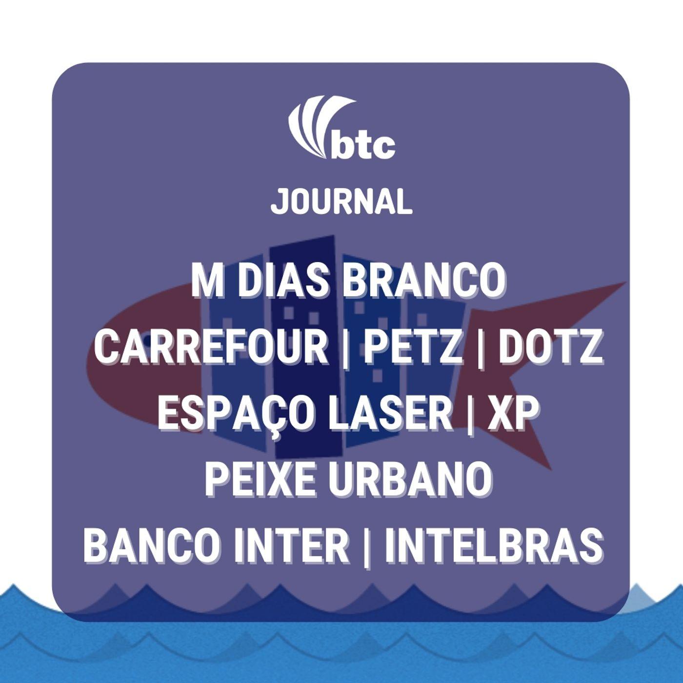 M Dias Branco, Carrefour, Petz, Espaço Laser, Peixe Urbano, Banco Inter e Dotz   Journal 13/05/21