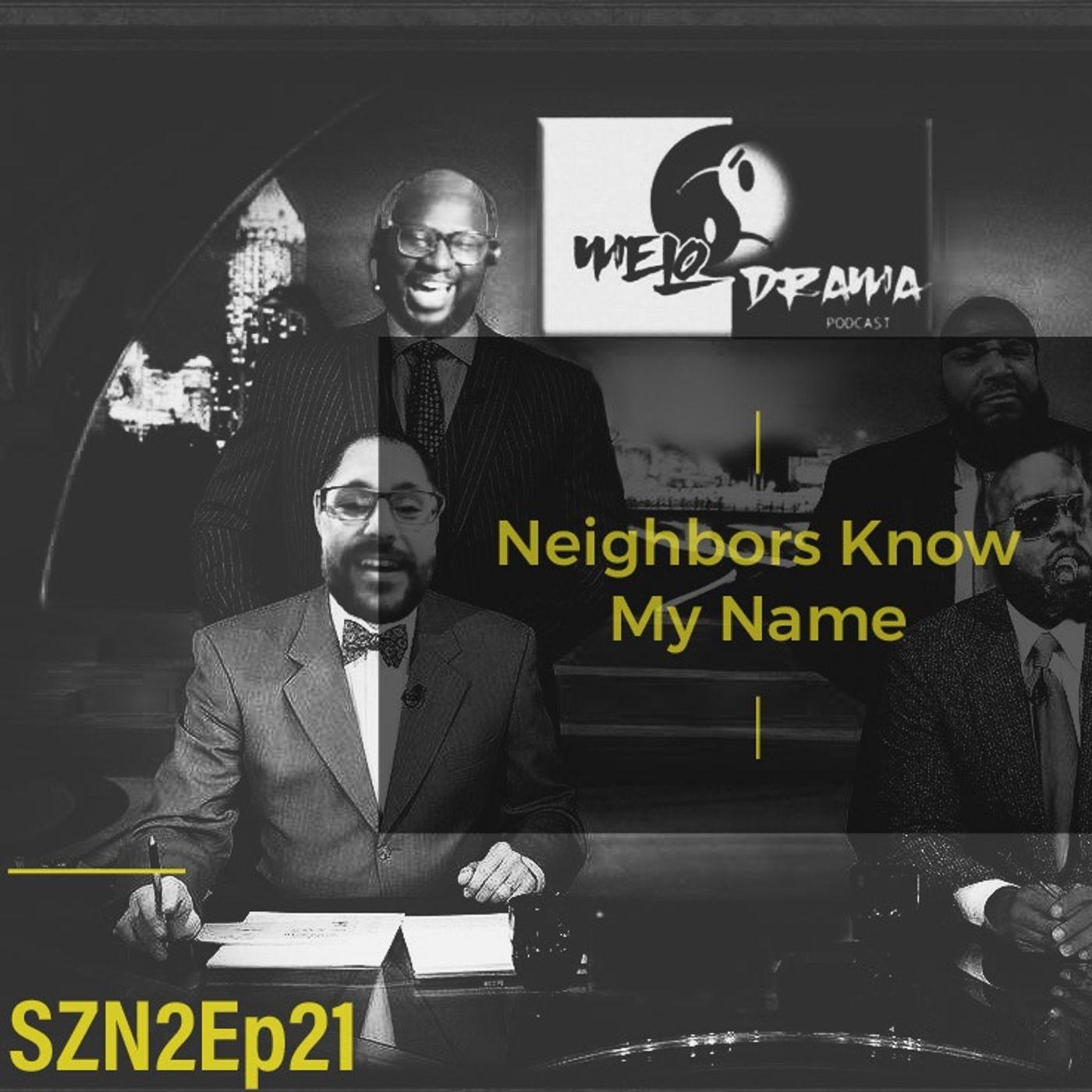 SZN2EP21: Neighbors Know My Name