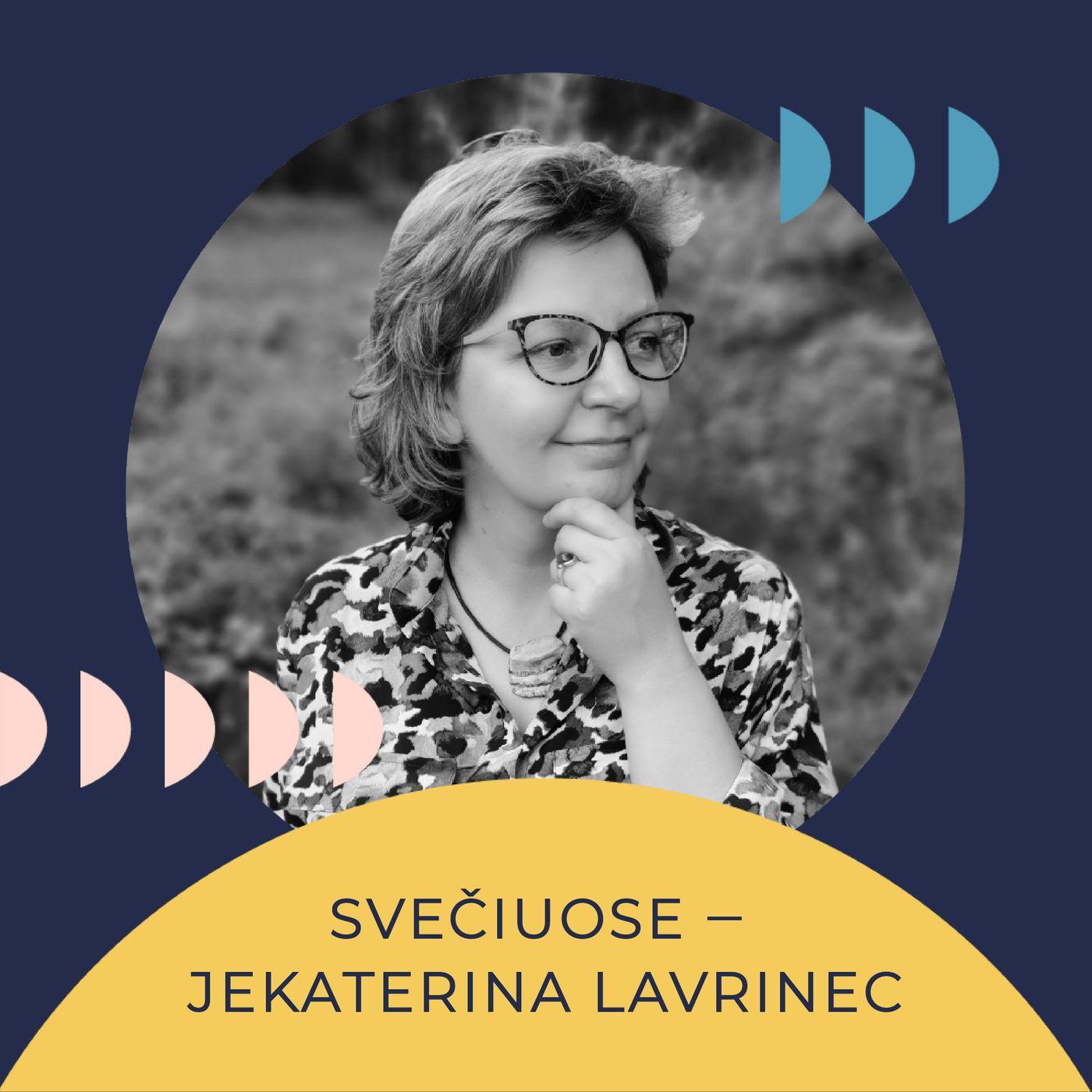 Savo galva. Jekaterina Lavrinec: Kritinis mąstymas ir miestas. Greitame ar lėtame mieste jūs gyvenate ir kaip miestas įtakoja jūsų mąstymą?