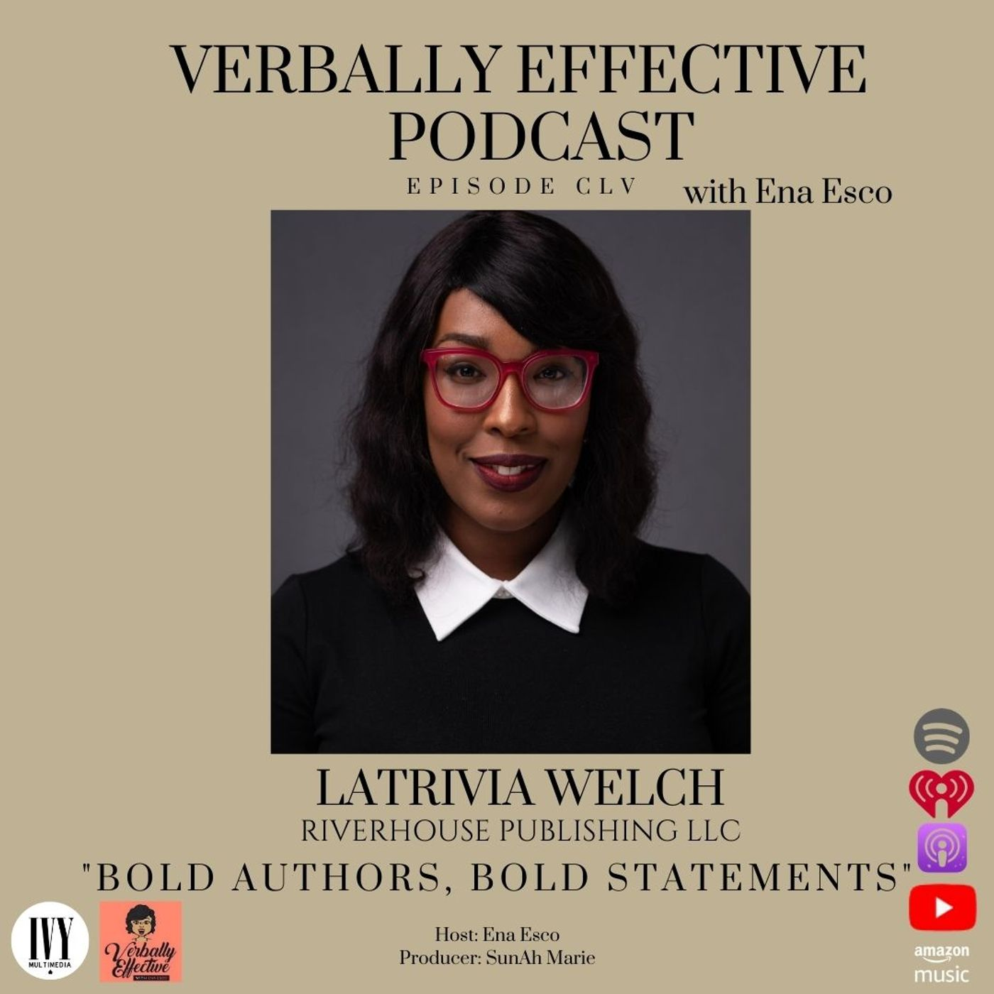 """EPISODE CLV   """"BOLD AUTHORS, BOLD STATEMENTS"""" w/ LATRIVIA WELCH"""