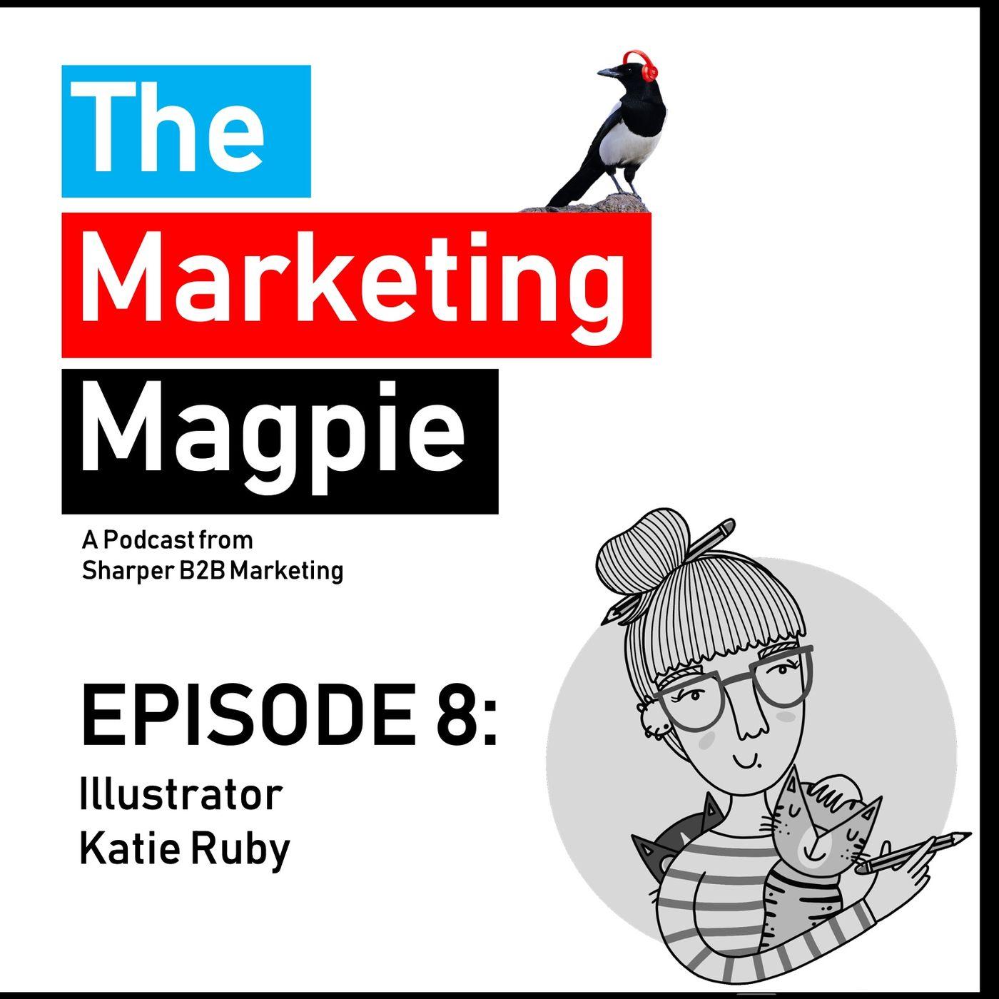 The Marketing Magpie - Episode 8 - Illustrator Katie Ruby