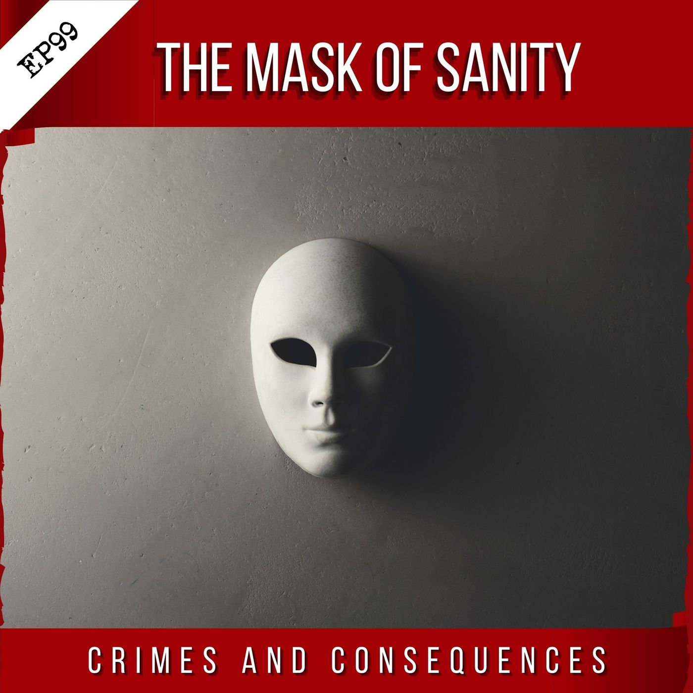 EP99: The Mask of Sanity