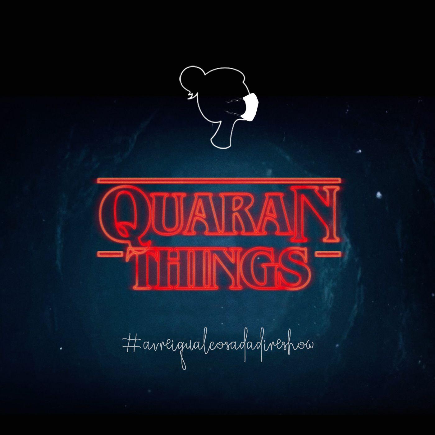 Quaran Things
