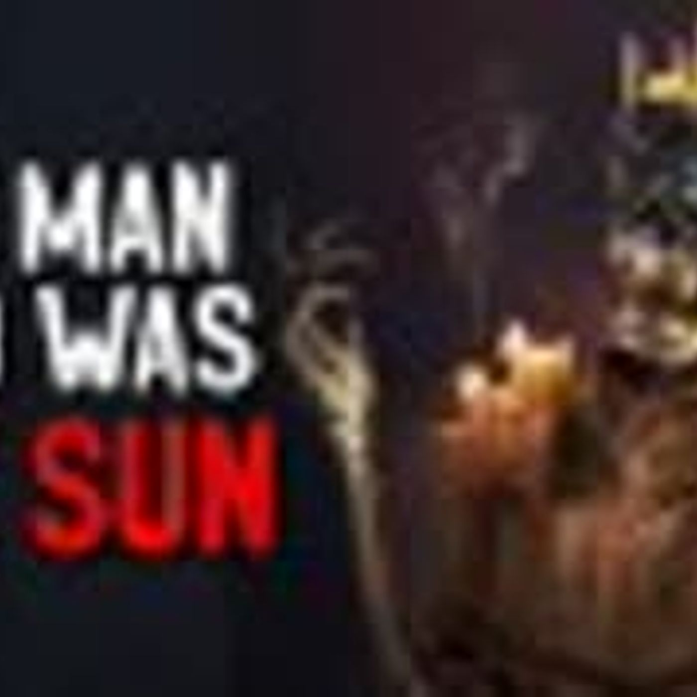 """The man who was the Sun"" Creepypasta"