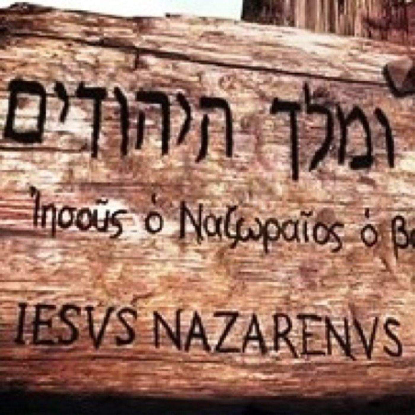Sopra la croce di Gesù la scritta in ebraico rivela che egli è Dio