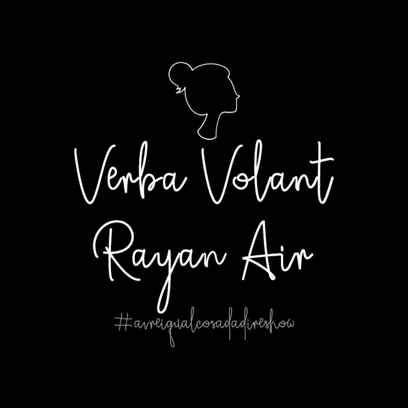 Verba Volant Rayan Air - Avrei qualcosa da dire Show