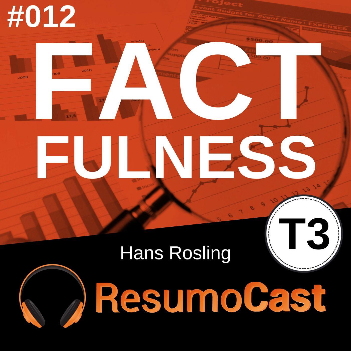 T3#012 Factfulness | Hans Rosling