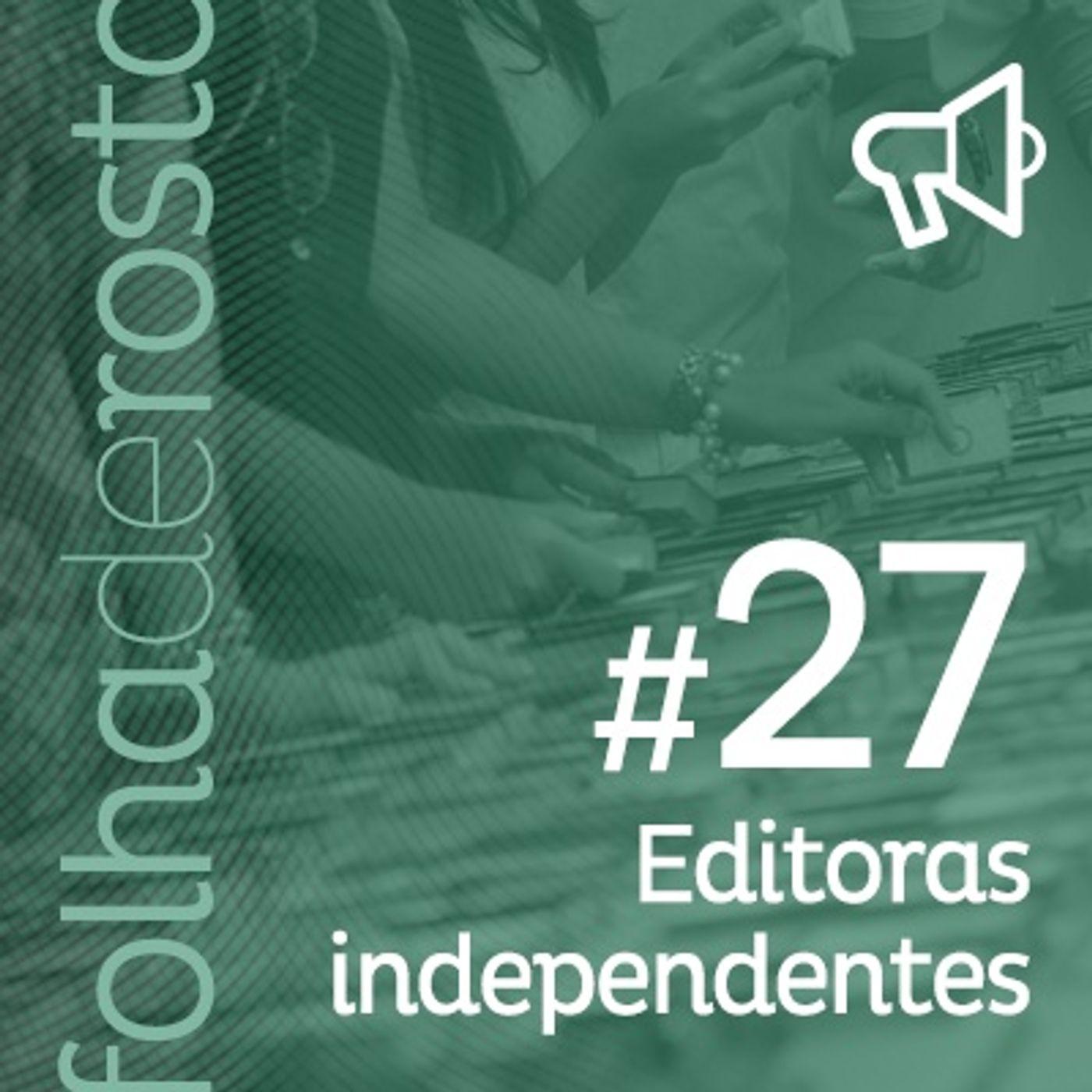 #27 - Editoras Independentes
