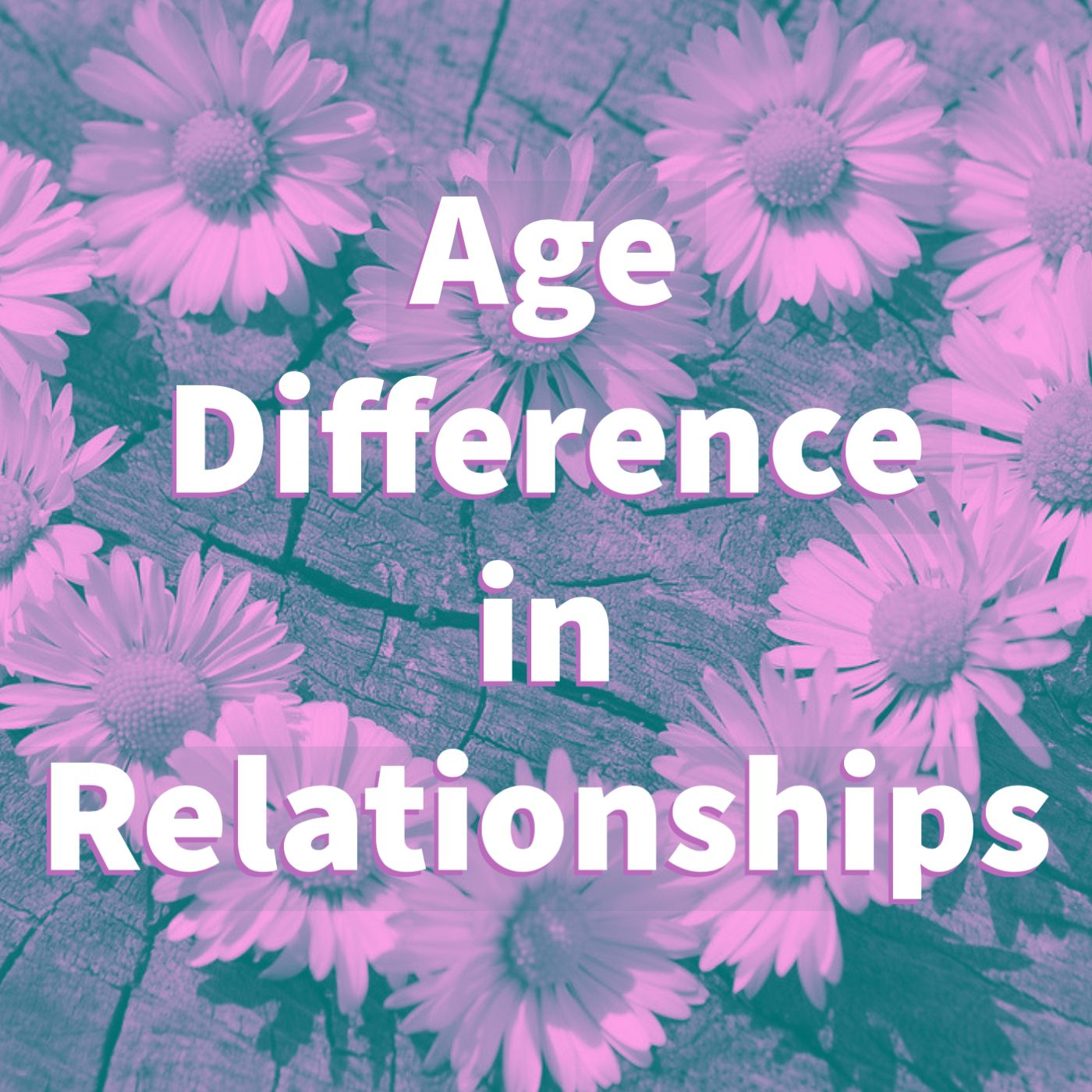 Age Difference in Relationships (2017 Rerun)