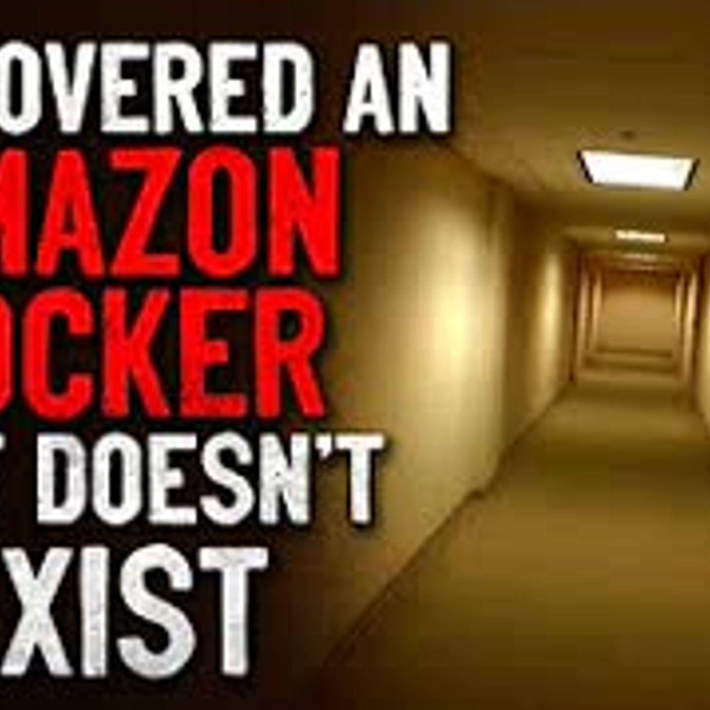 """I Discovered an Amazon Locker that Doesn't Exist"" Creepypasta"