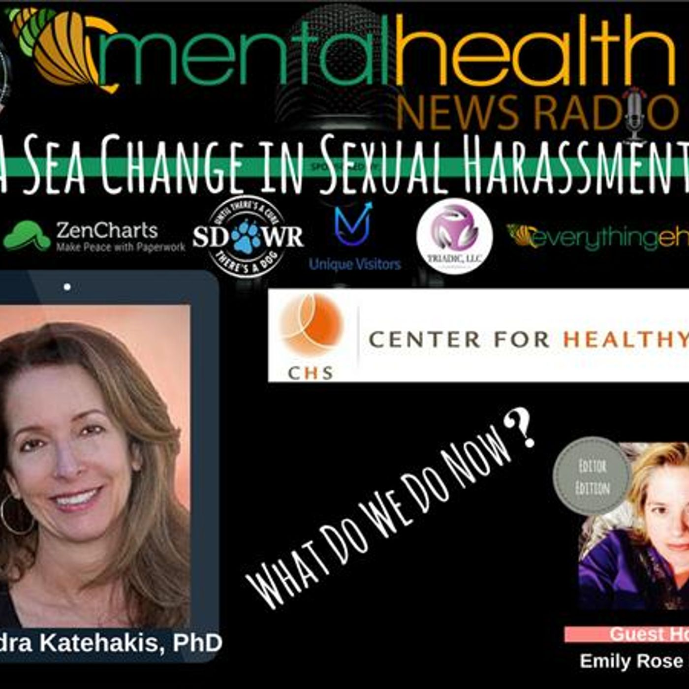 Mental Health News Radio - What Do We Do Now? A Sea Change in Sexual Harassment: Dr. Alexandra Katehakis
