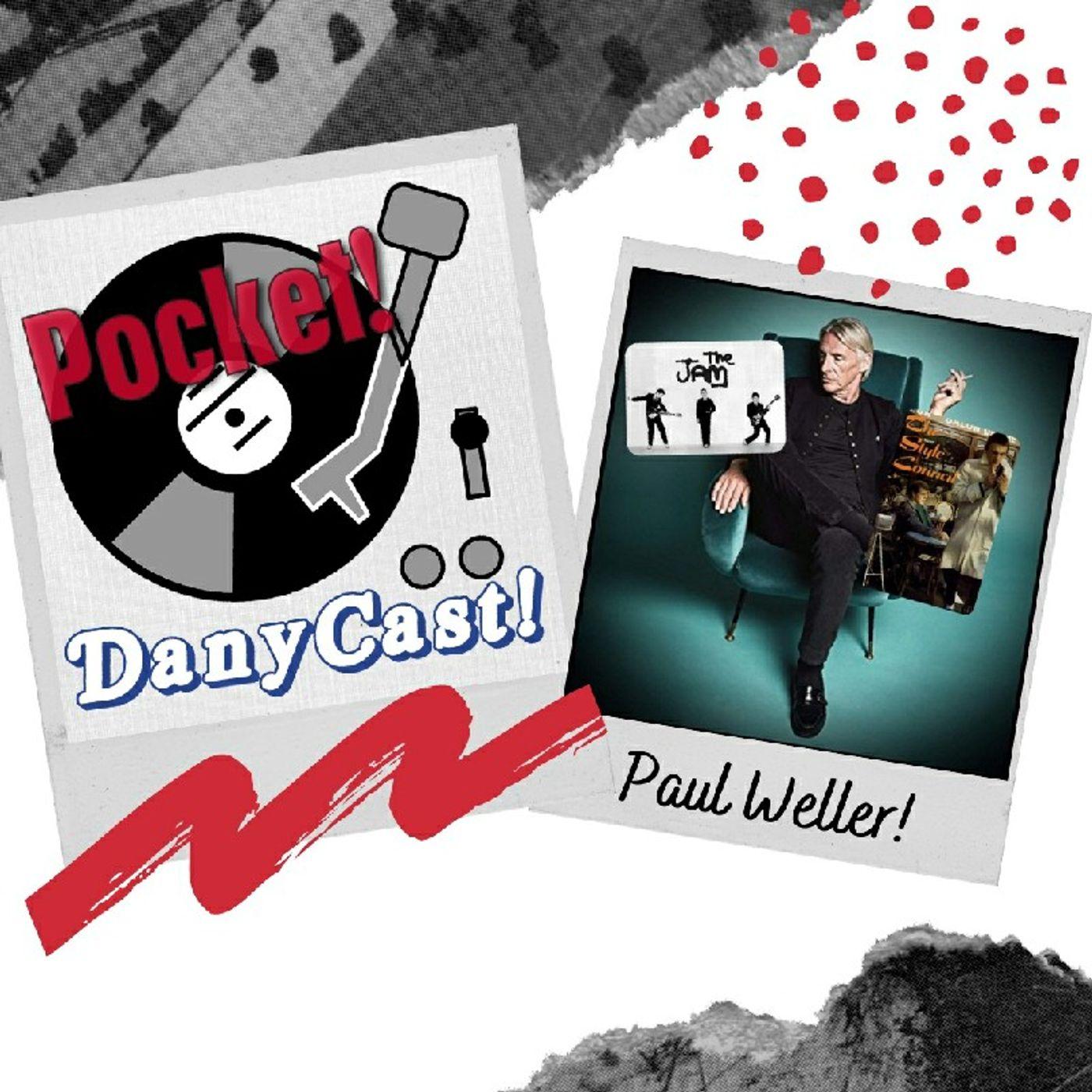 Danycast Pocket 17: Paul Weller!