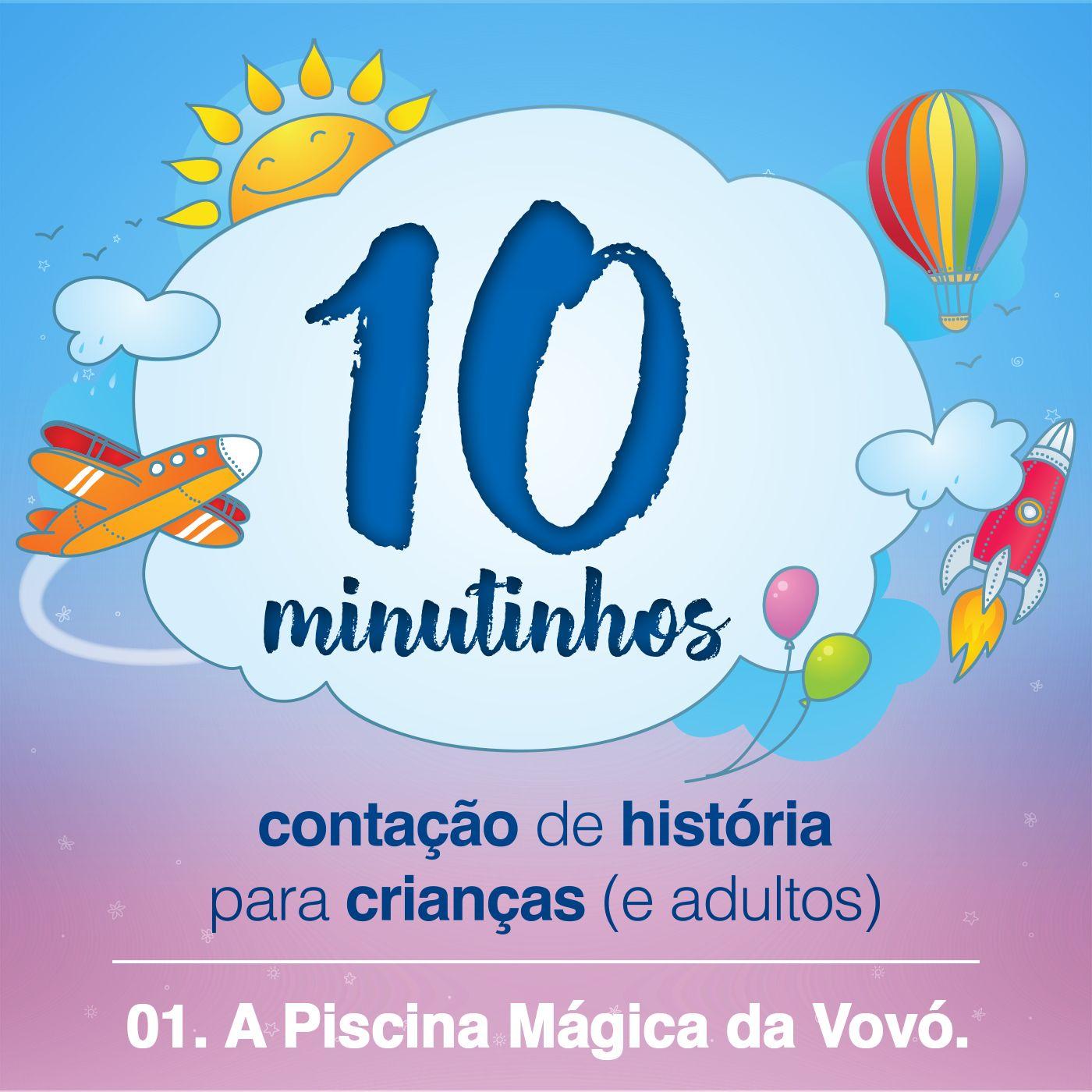 10 Minutinhos #01 - A Piscina Mágica da Vovó - Parte 01