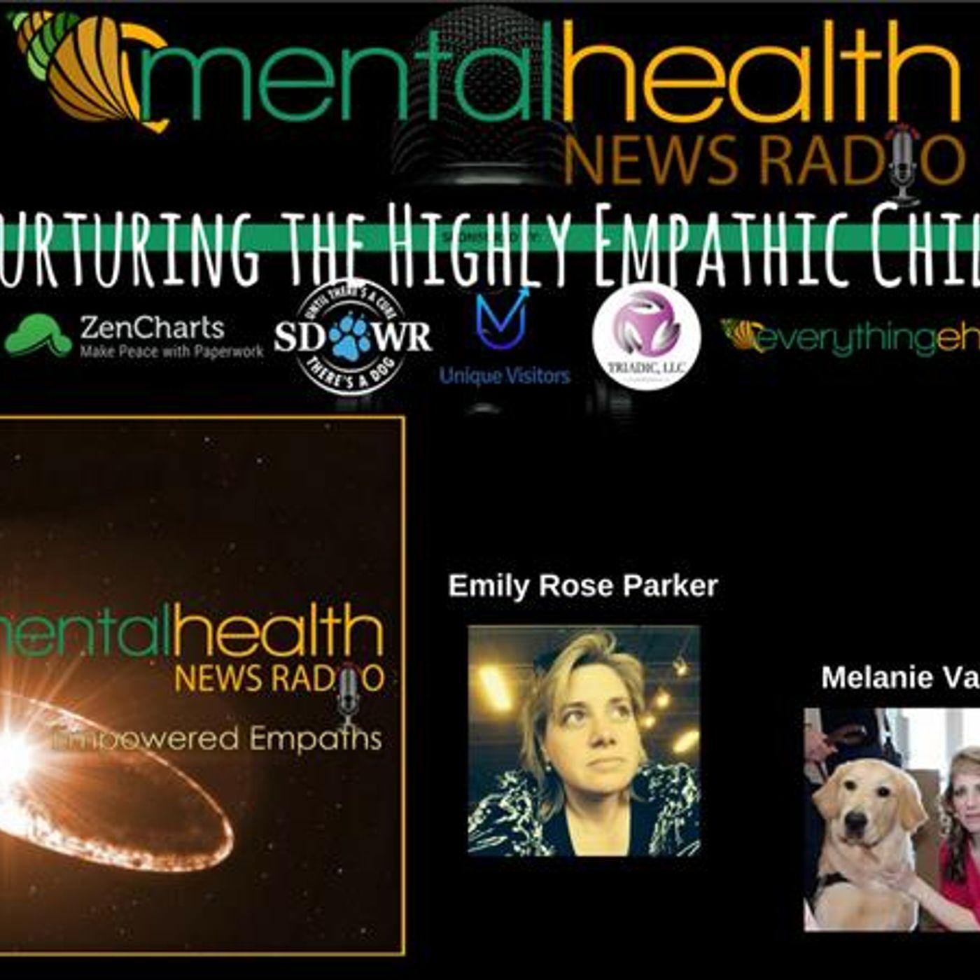 Mental Health News Radio - Empowered Empaths: Nurturing the Highly Empathic Child