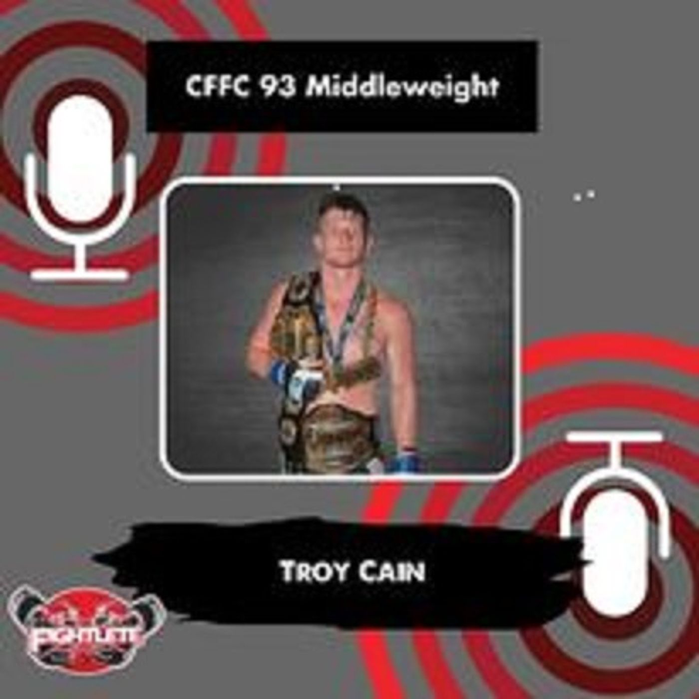 CFFC 93 Troy Cain Fightlete Report Interview