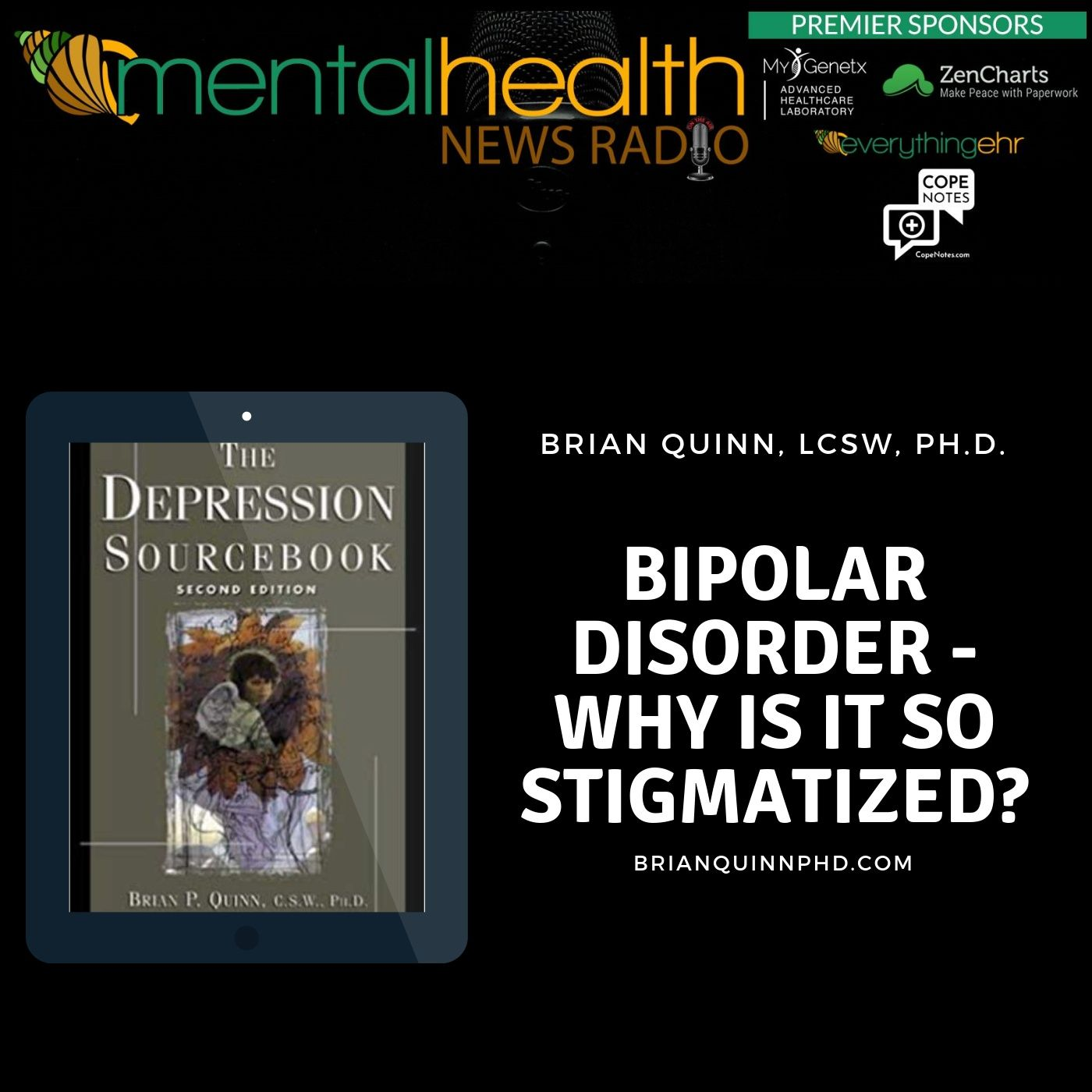 Mental Health News Radio - Bipolar Disorder - Why is it so Stigmatized with Dr. Brian Quinn