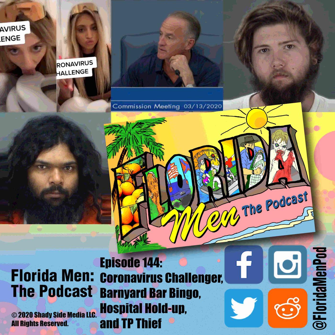 144 - Coronavirus Challenger, Barnyard Bar Bingo, Hospital Hold-up, and TP Thief