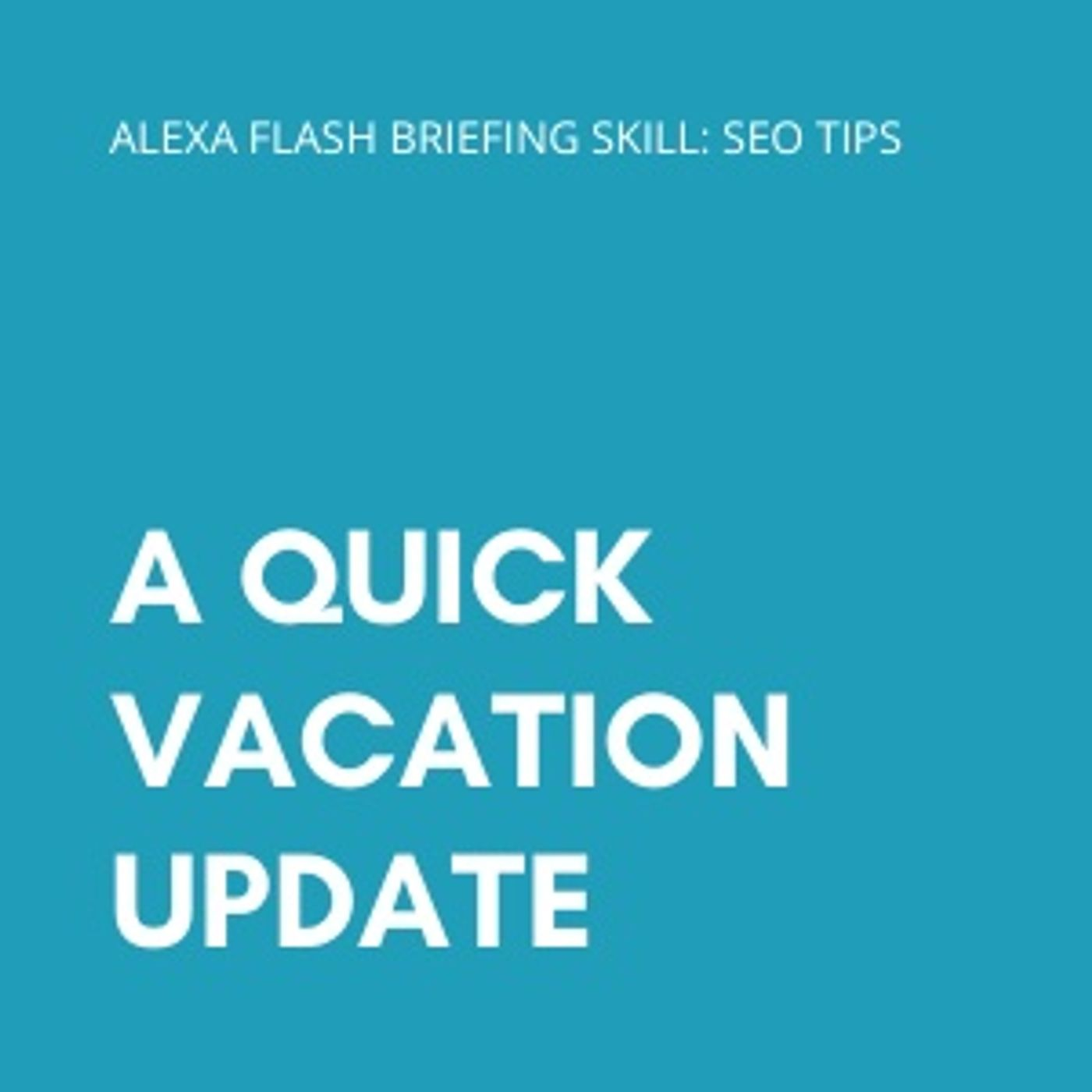A quick vacation update