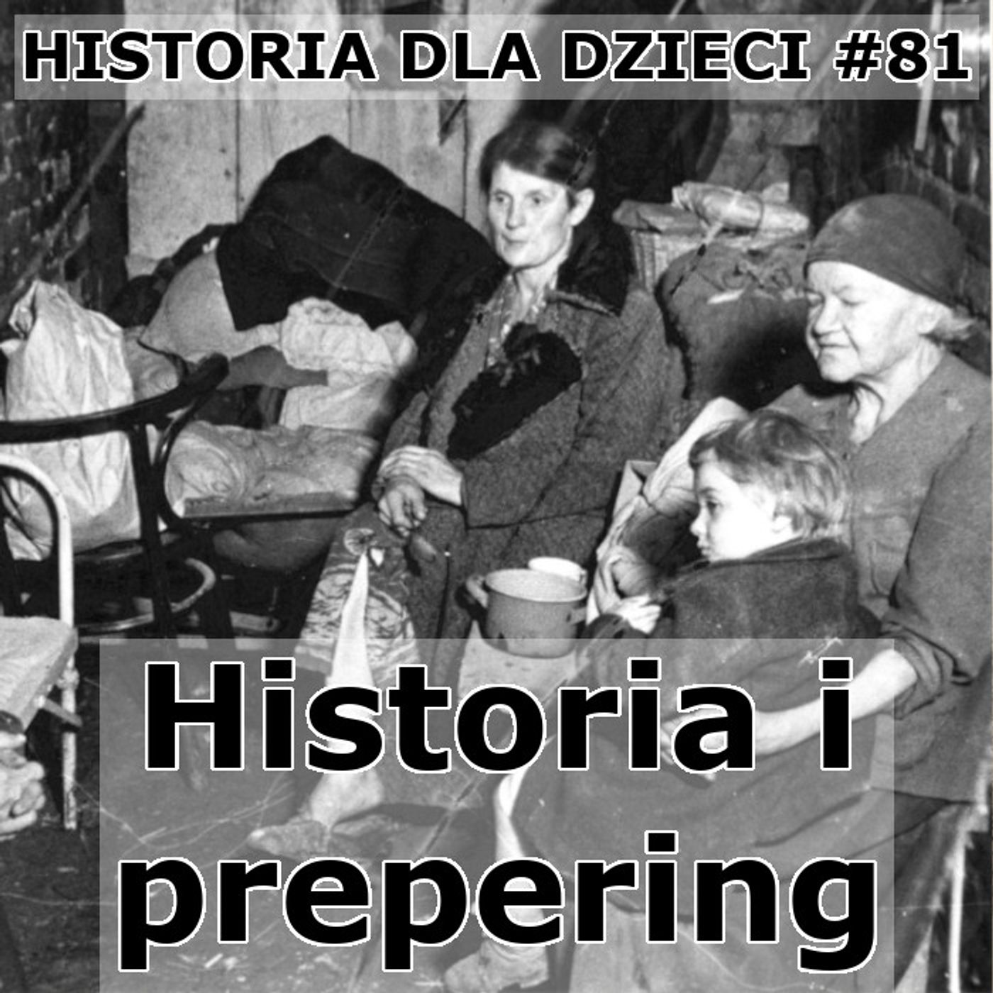 81 - Historia i prepering