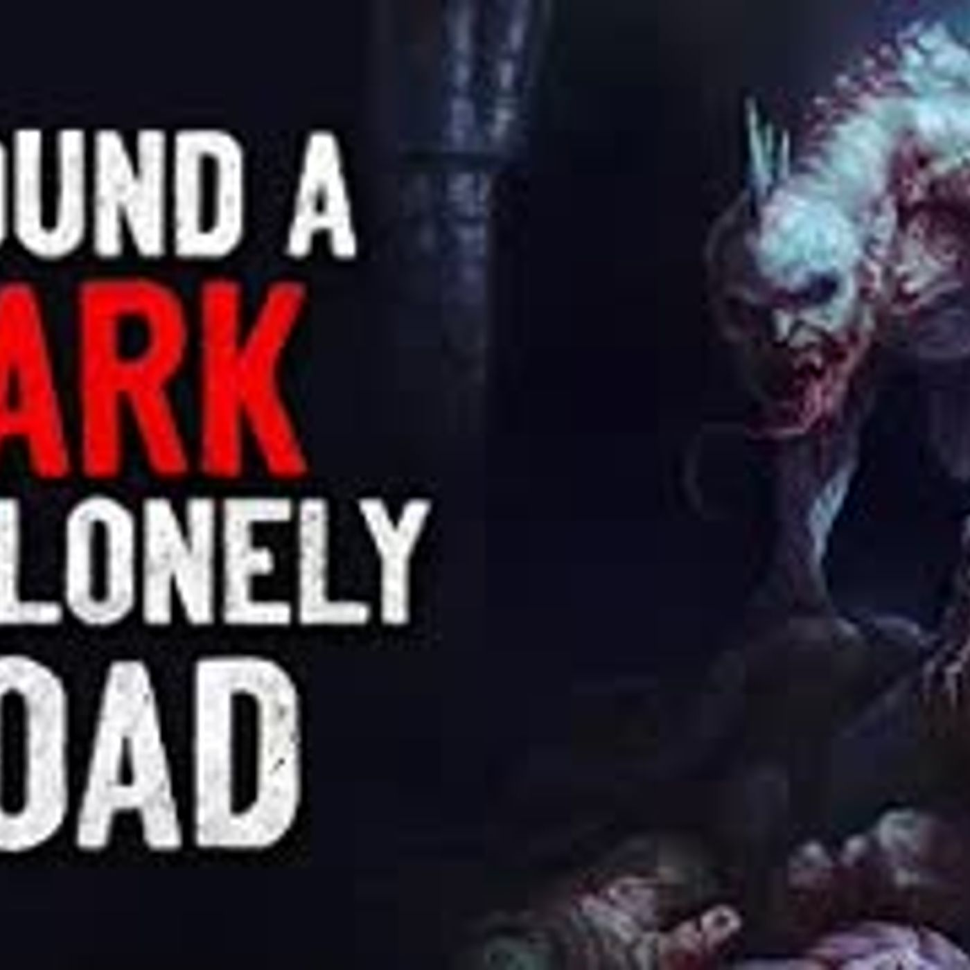 """I Found a Dark and Lonely Road"" Creepypasta"