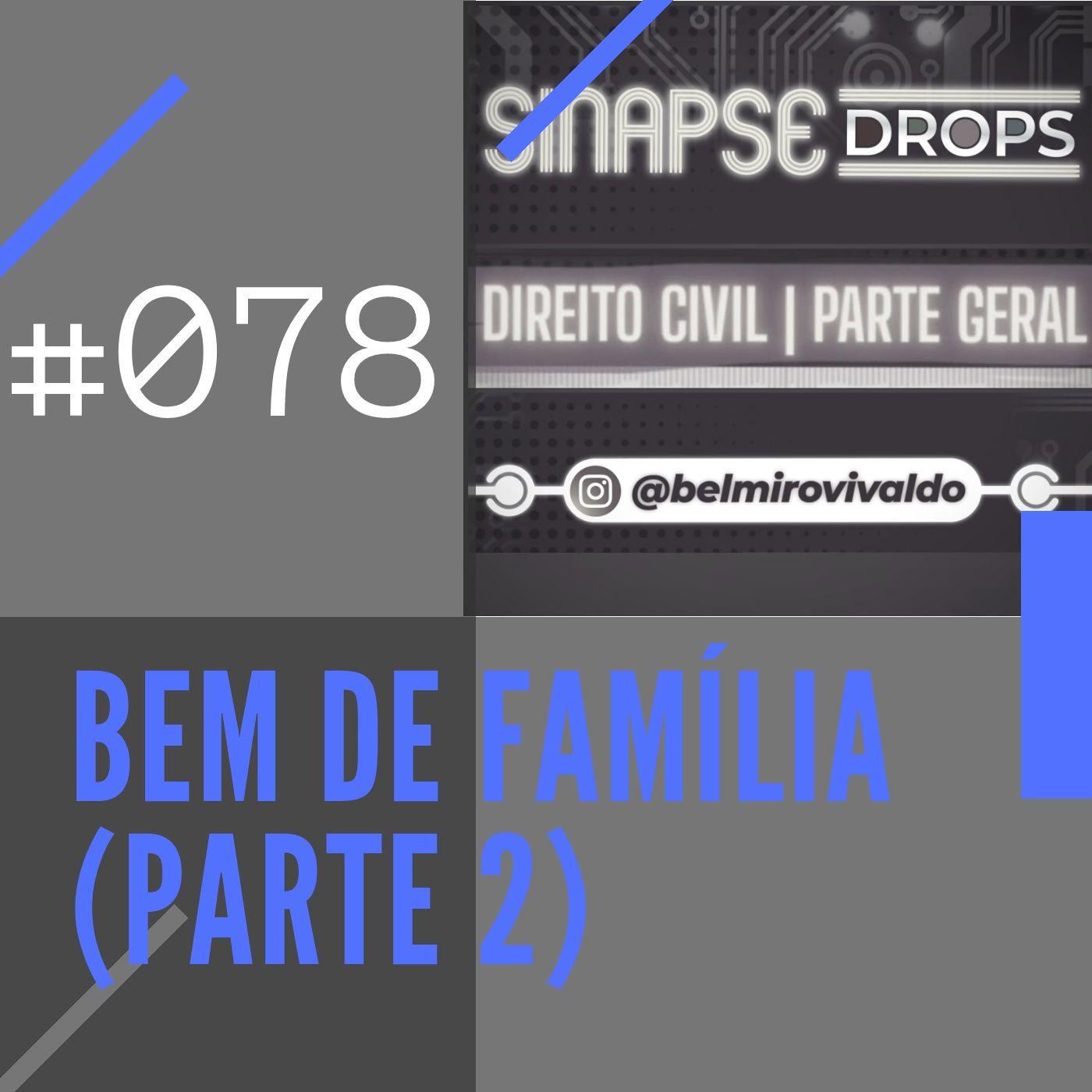 078   Bem de família (Parte 2)