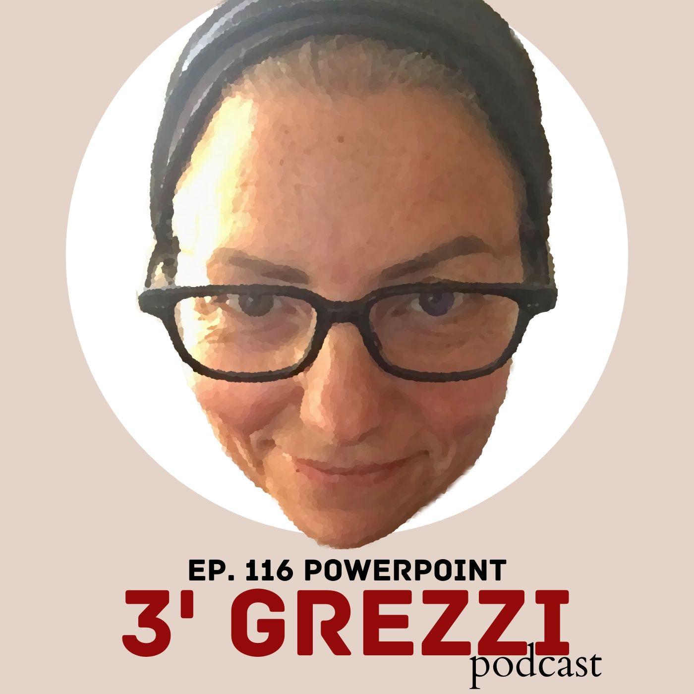 3' grezzi Ep. 116 Powerpoint